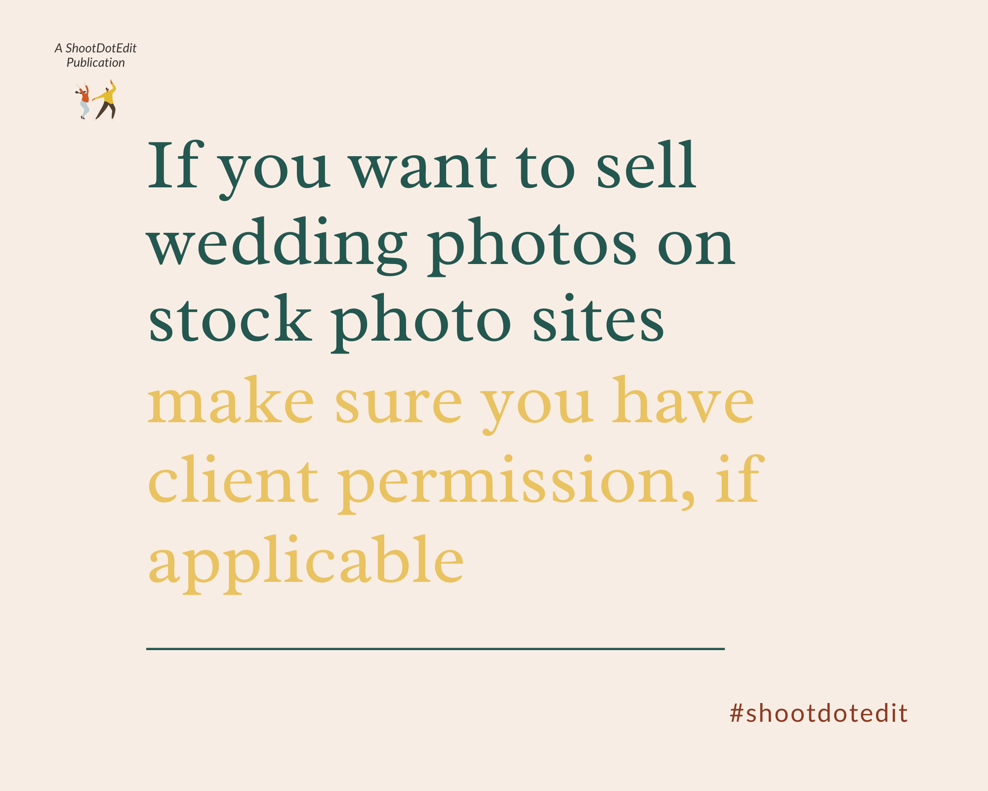 Infographic stating if you want to sell wedding photos on stock photo sites make sure you have client permission if applicable
