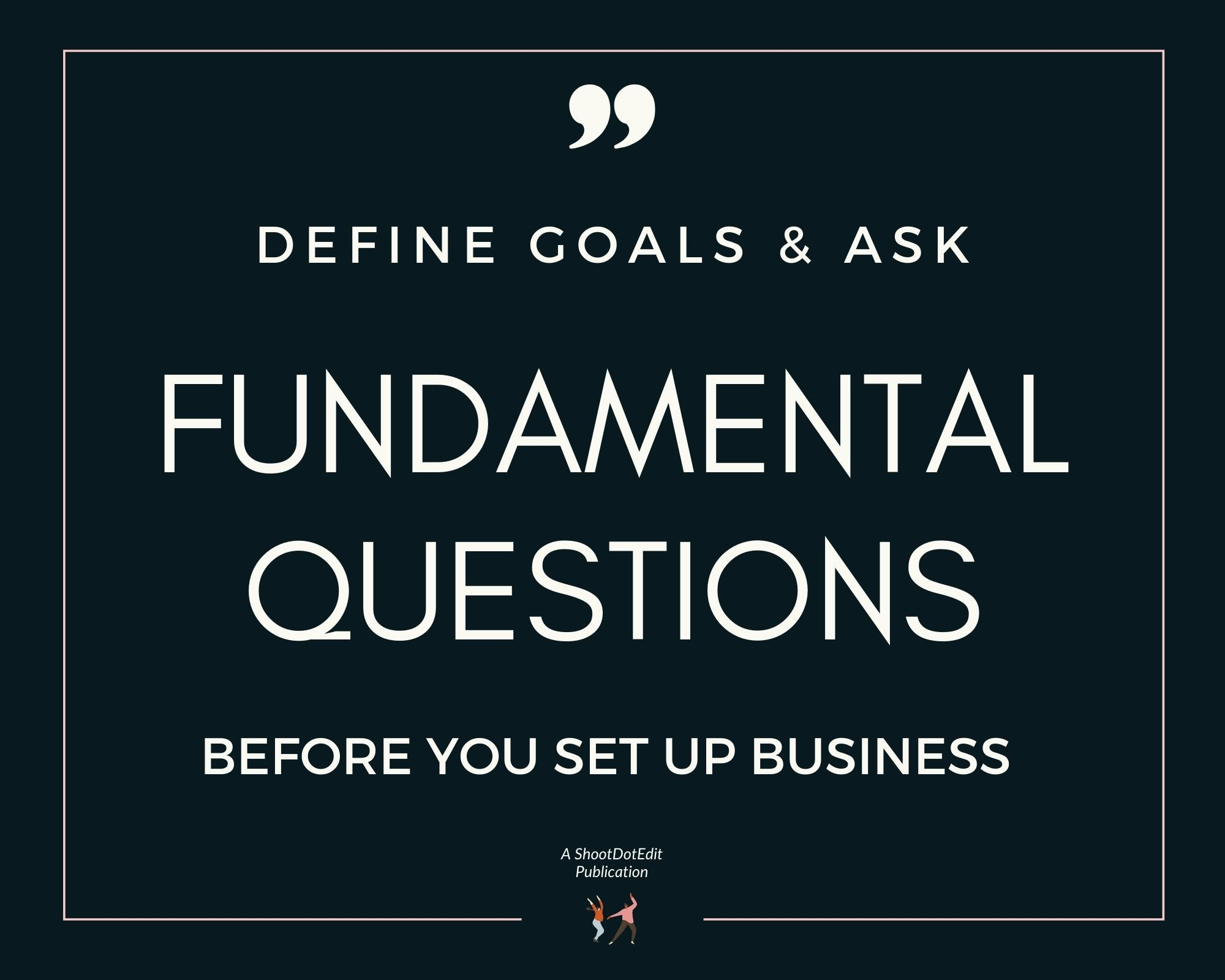 Infographic stating define goals and ask fundamental questions before you set up business