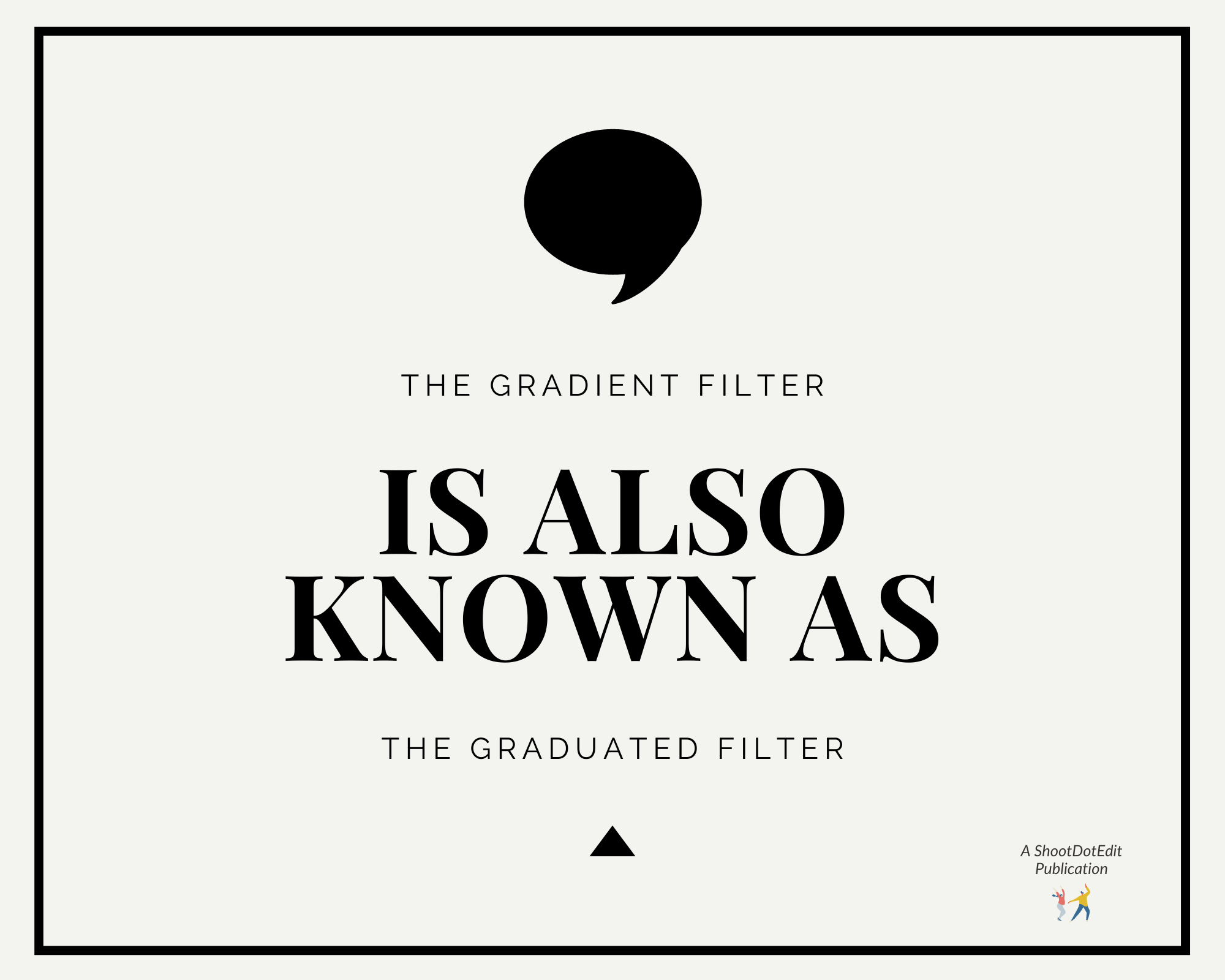 Infographic stating the gradient filter is also known as the graduated filter