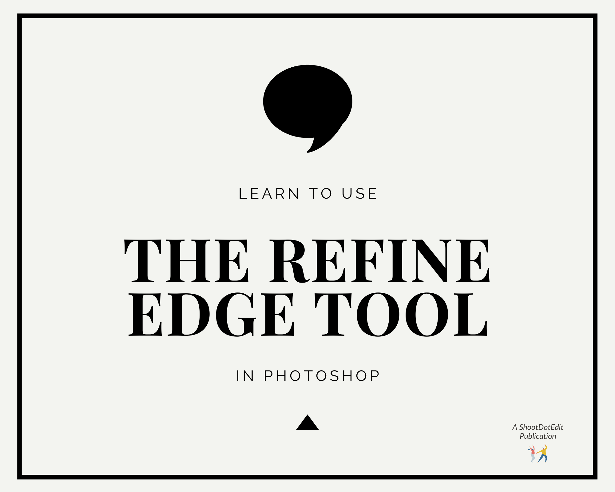 Infographic stating learn to use the refine edge tool in Photoshop