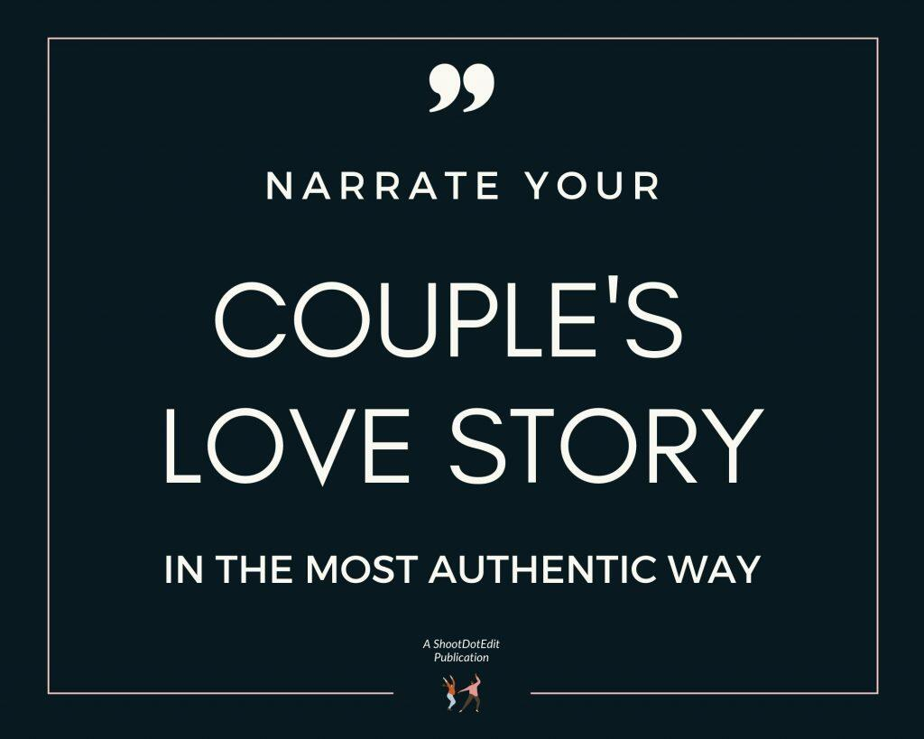 Infographic stating narrate your couple's love story in the most authentic way