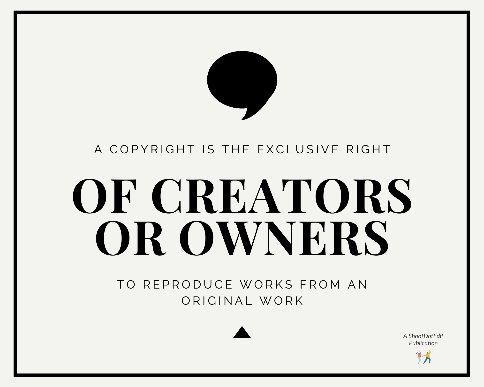 Infographic stating a copyright is the exclusive right of creators or owners to reproduce works from an original work