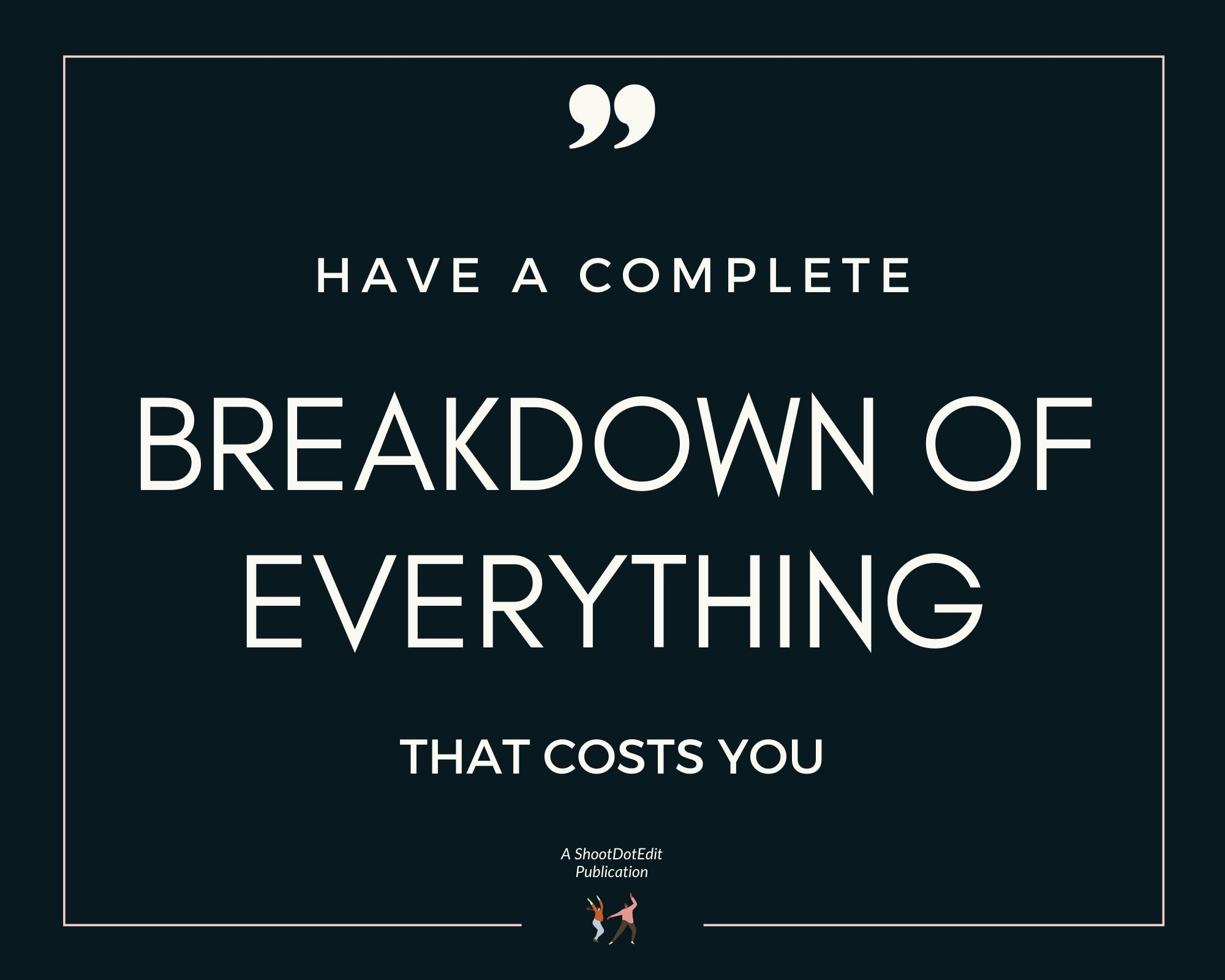 Infographic stating have a complete breakdown of everything that costs you