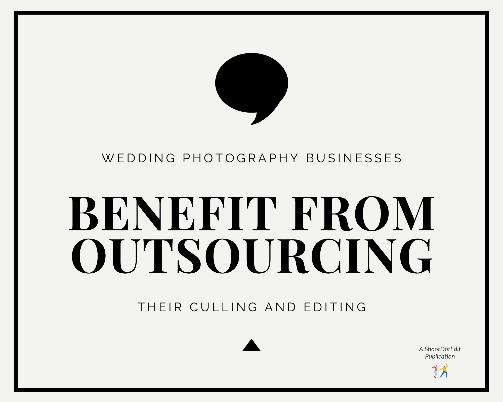Infographic stating wedding photography businesses benefit from outsourcing their culling and editing
