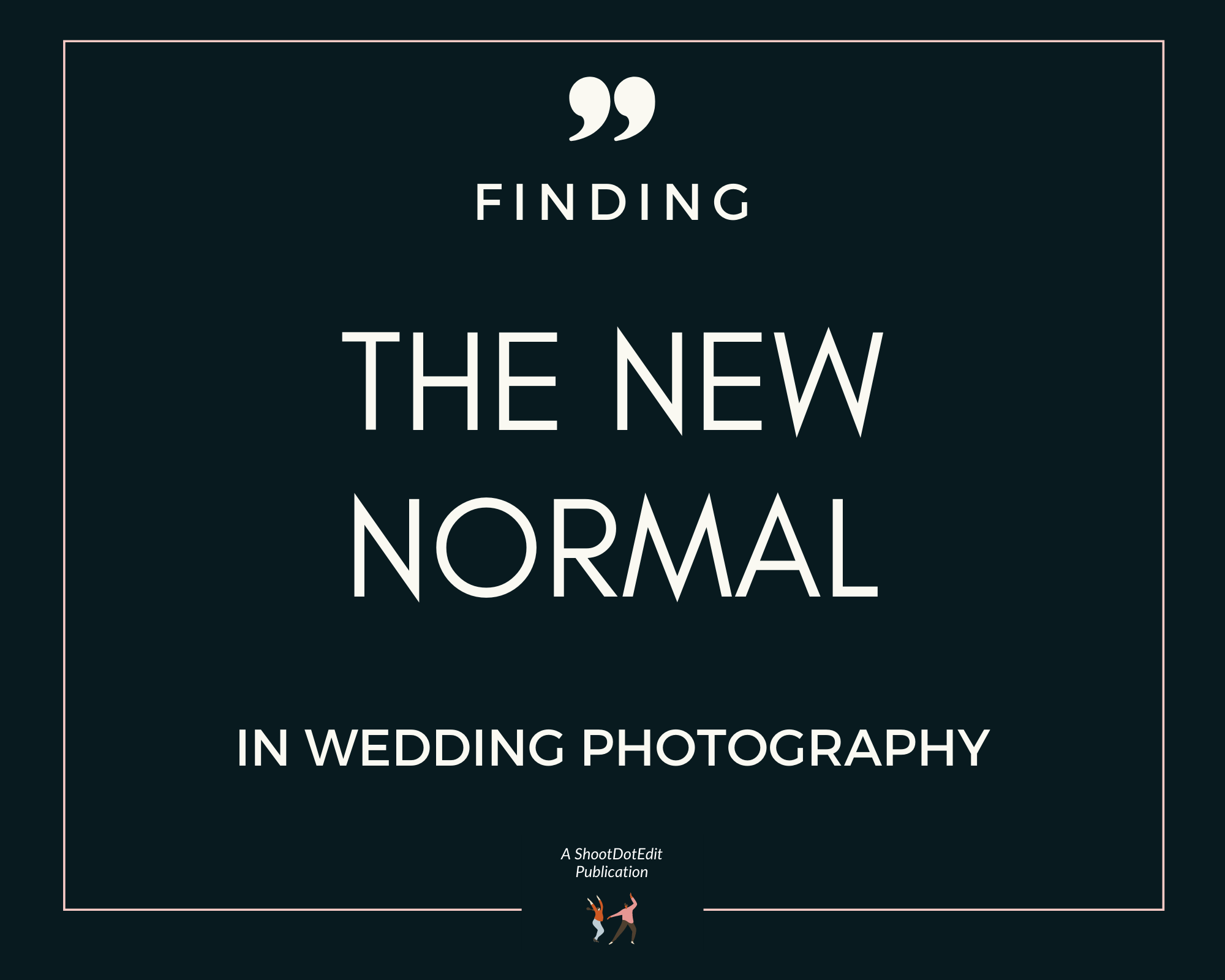 Graphic displaying - Finding the new normal in wedding photography