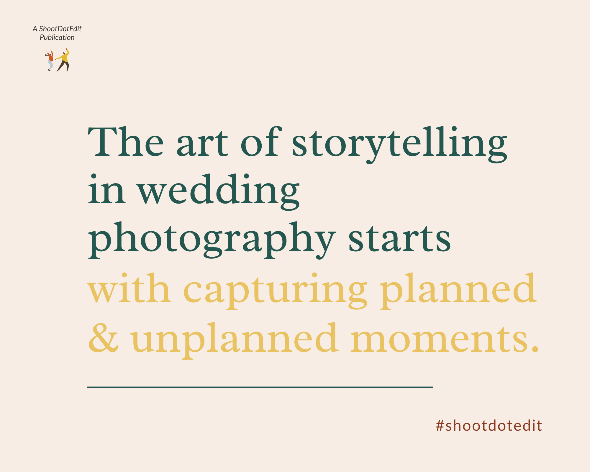 Infographic stating the art of storytelling in wedding photography starts with capturing planned and unplanned moments
