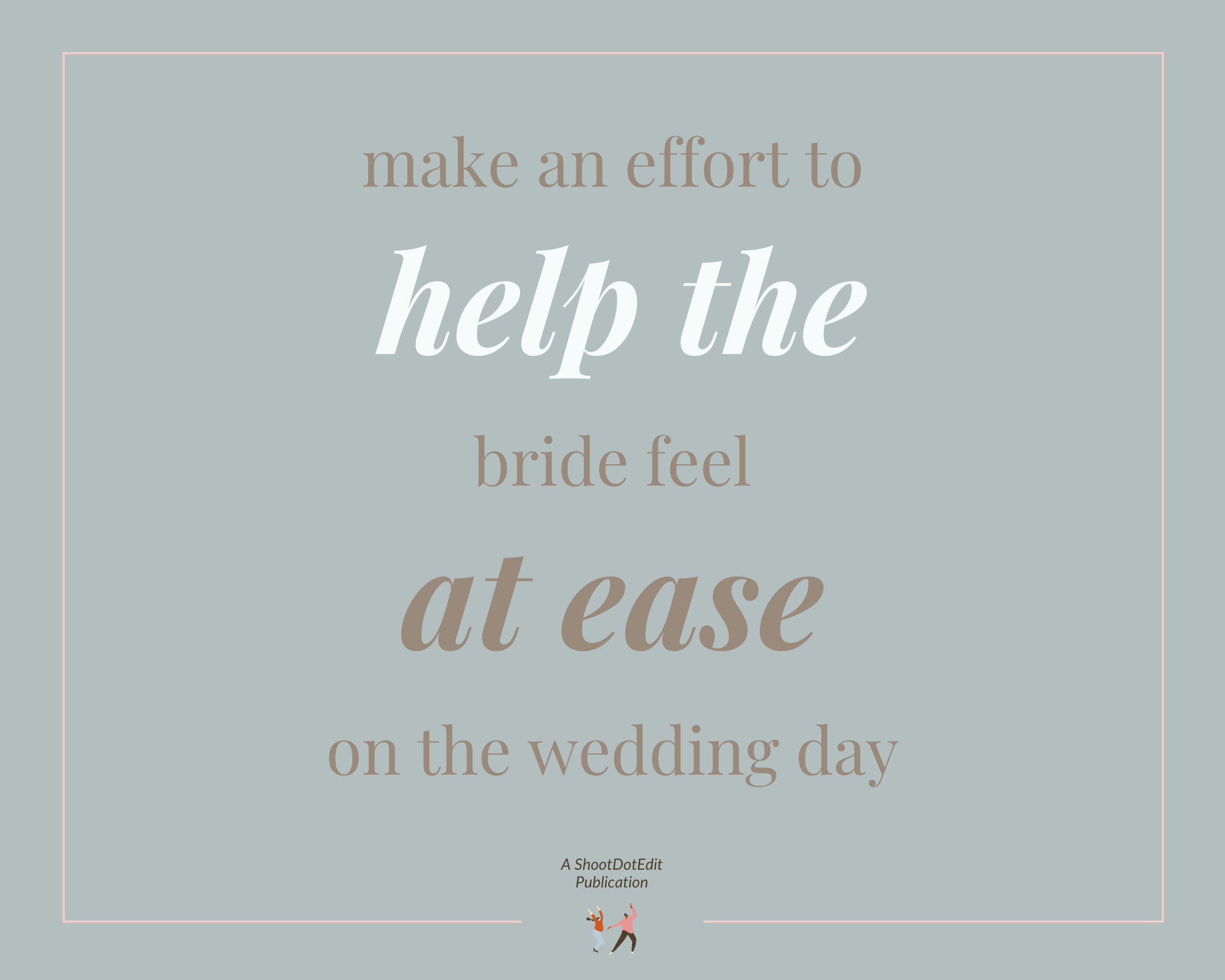 Infographic stating make an effort to help the bride feel at ease on the wedding day