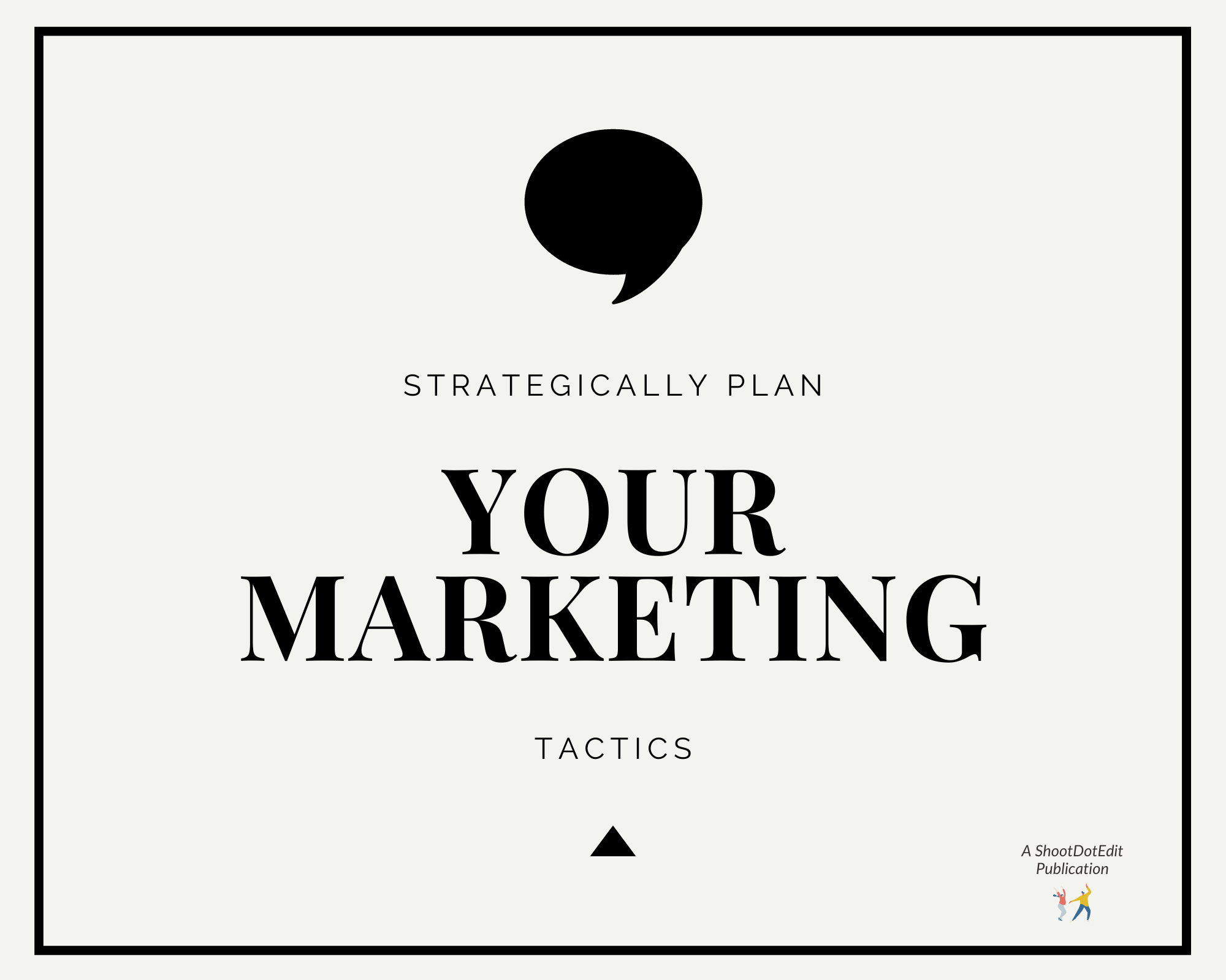 Infographic stating strategically plan your marketing tactics