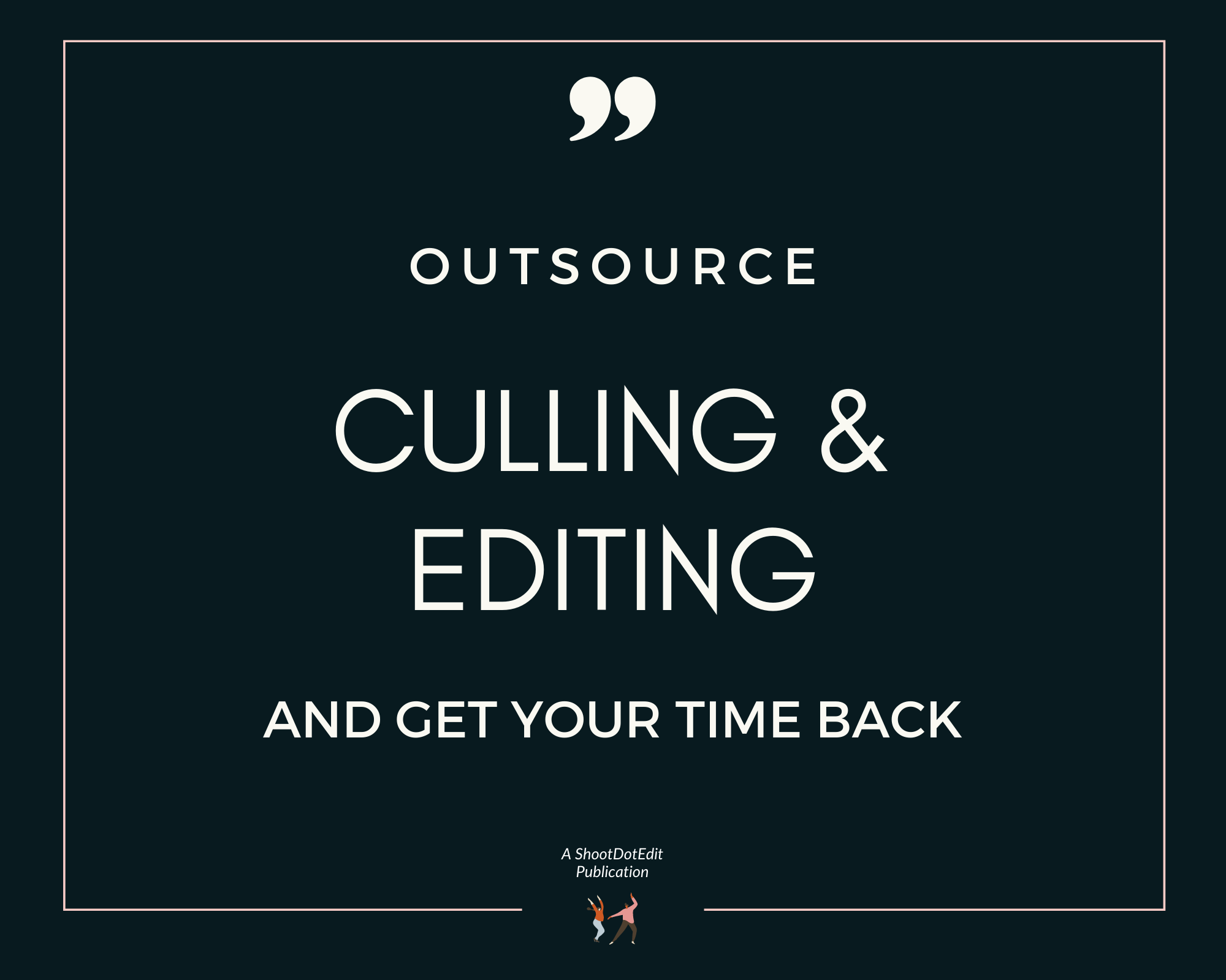 Infographic stating outsource culling and editing and get your time back