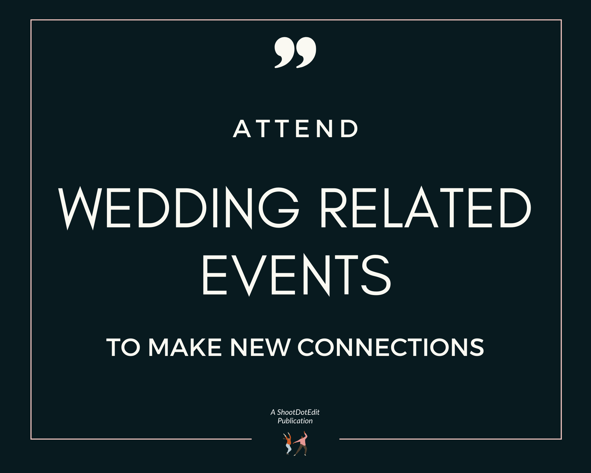 Infographic stating attend wedding related events to make new connections