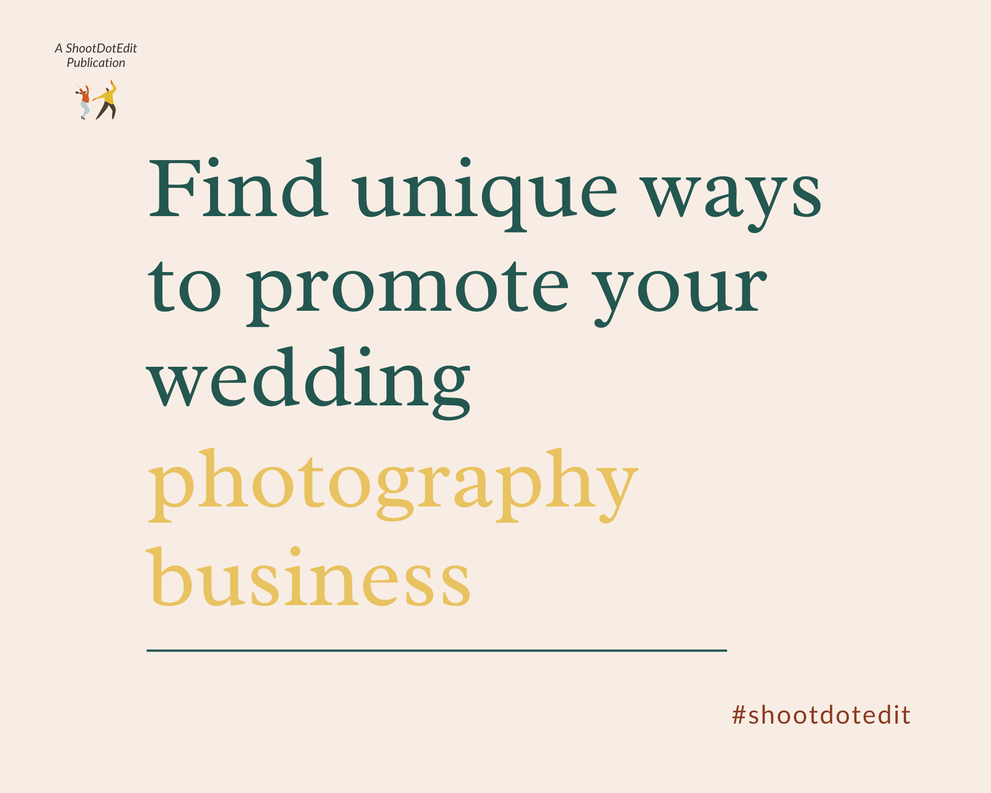 Infographic stating find unique ways to promote your wedding photography business