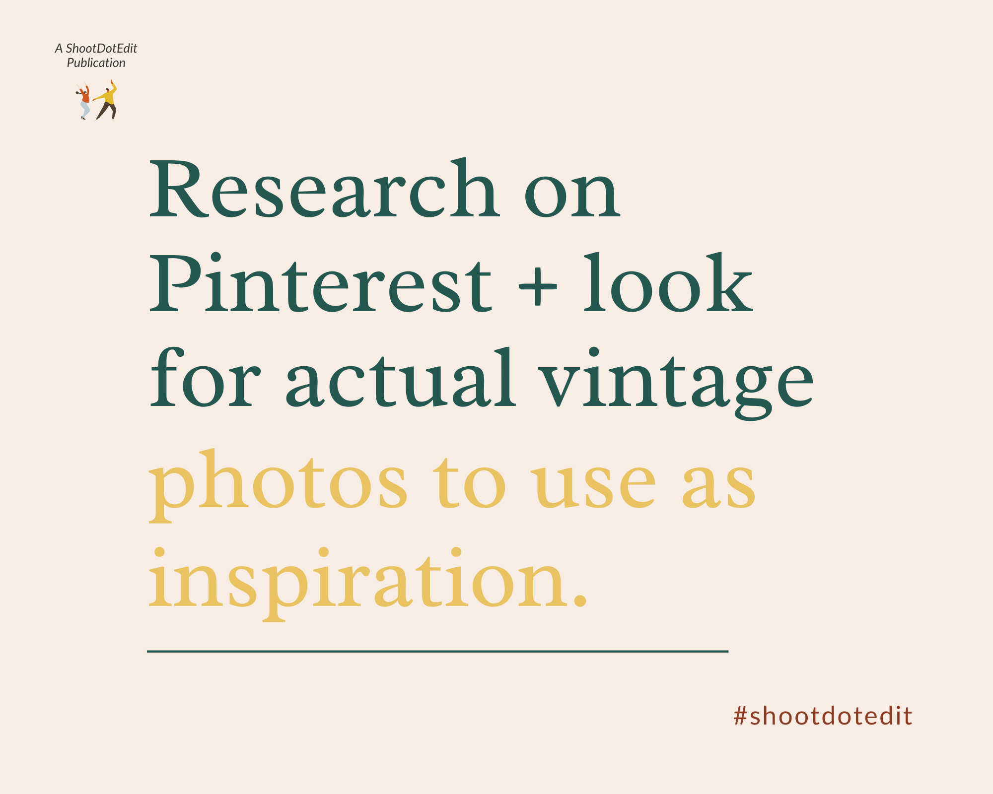 Infographic stating research on Pinterest and look for actual vintage photos to use as inspiration