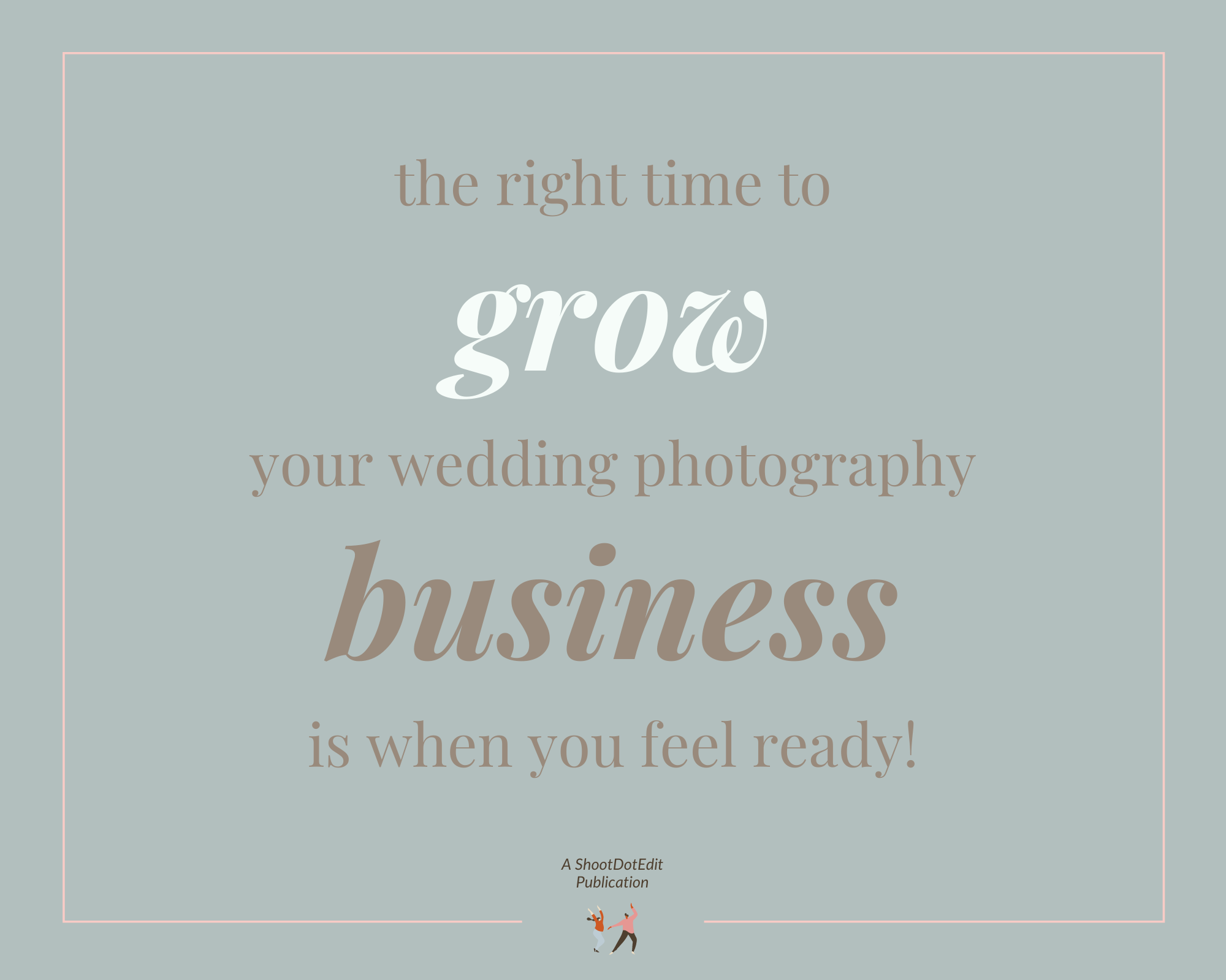 Infographic - The right time to grow your wedding photography business is when you feel ready