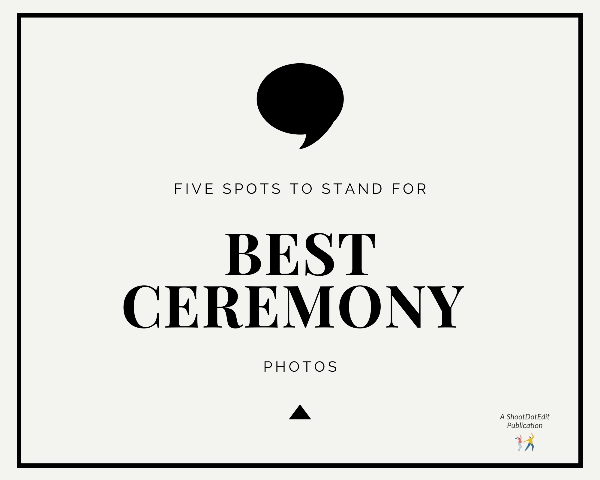 Infographic stating 5 spots to stand for best ceremony photos