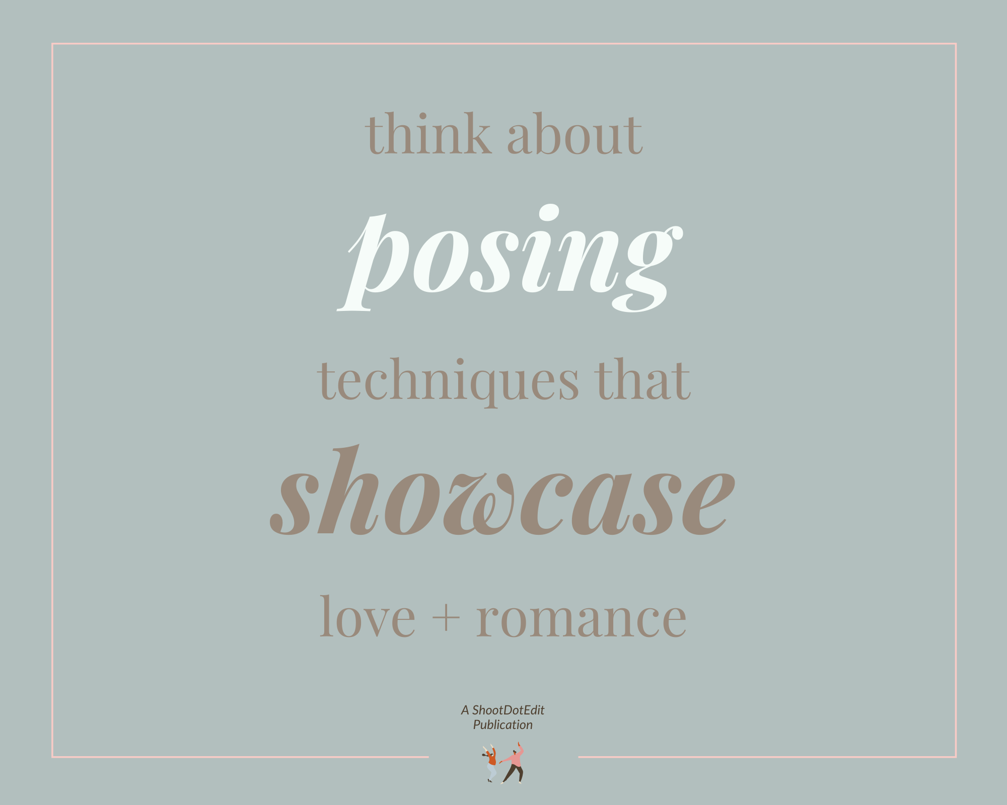 Infographic stating think about posing techniques that showcase love and romance