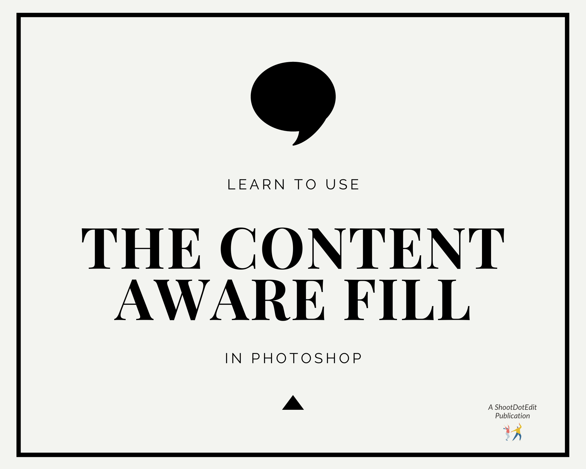 Infographic stating learn to use the content aware fill in photoshop