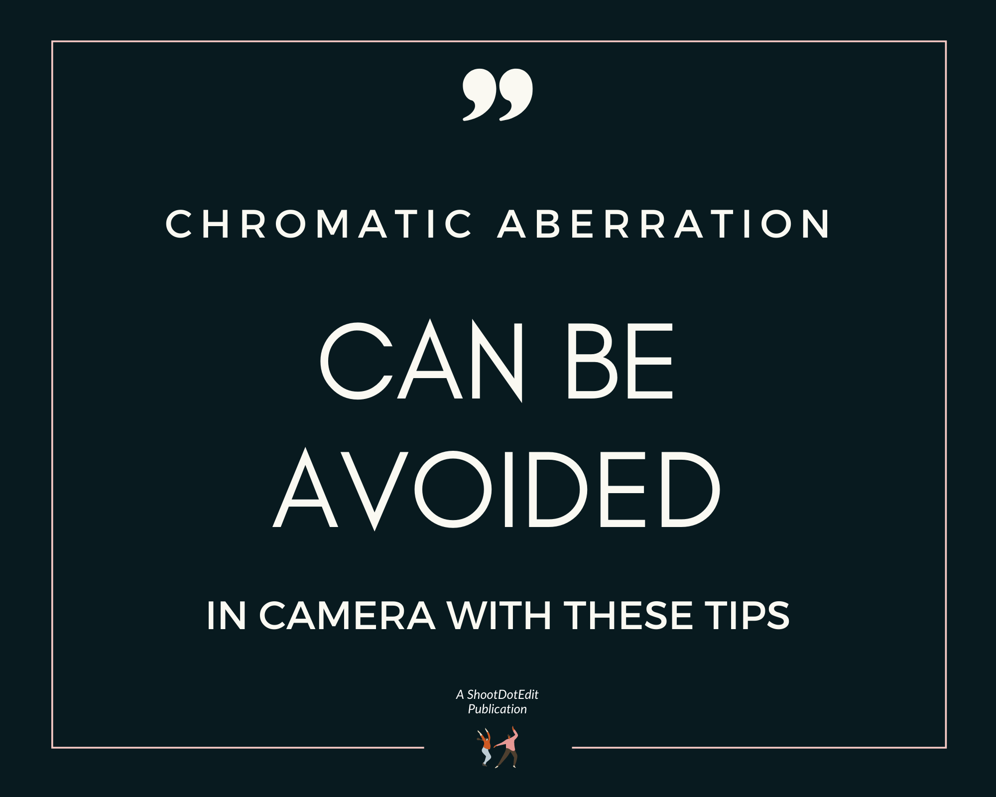 Infographic stating chromatic aberration can be avoided in camera with these tips