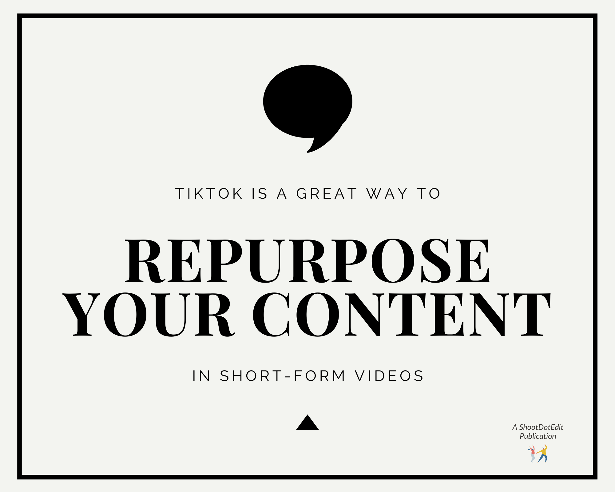 Infographic stating TikTok is a great way to repurpose your content in short form videos