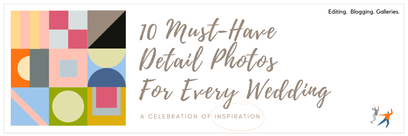 Graphic displaying 10 Must-Have Detail Photos For Every Wedding