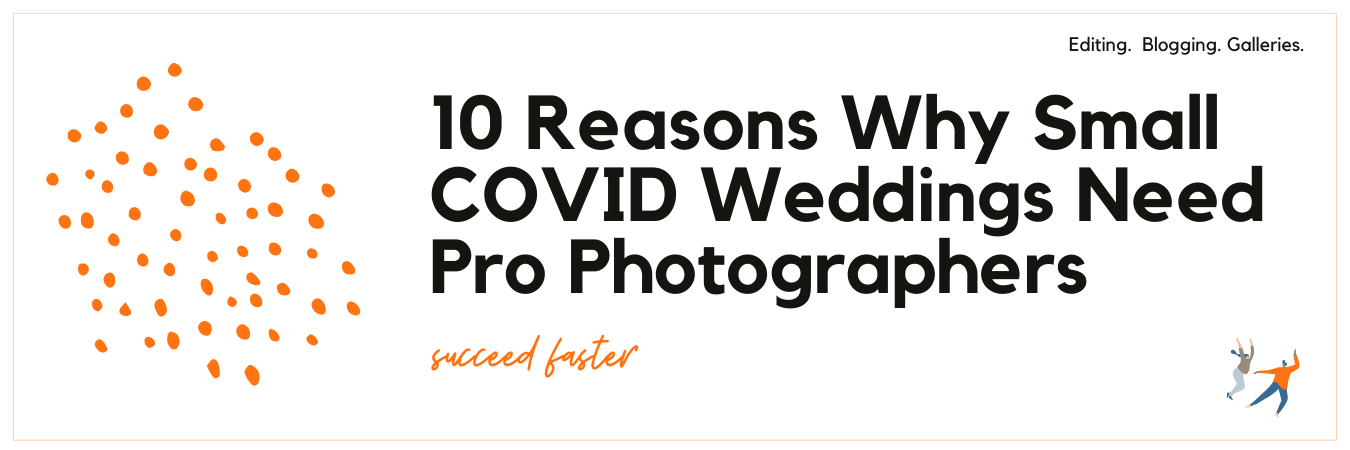 Graphic displaying 10 reasons why small COVID weddings need pro photographers