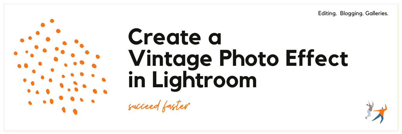 Infographic displaying - Create a Vintage Photo Effect in Lightroom