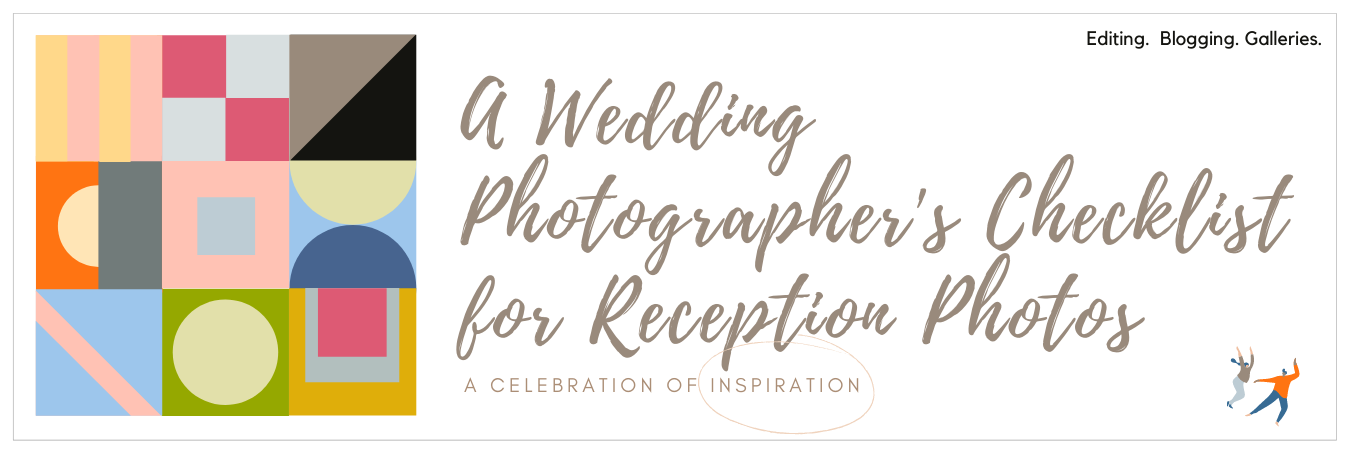 Infographic displaying - A Wedding Photographer's Checklist for Reception Photos