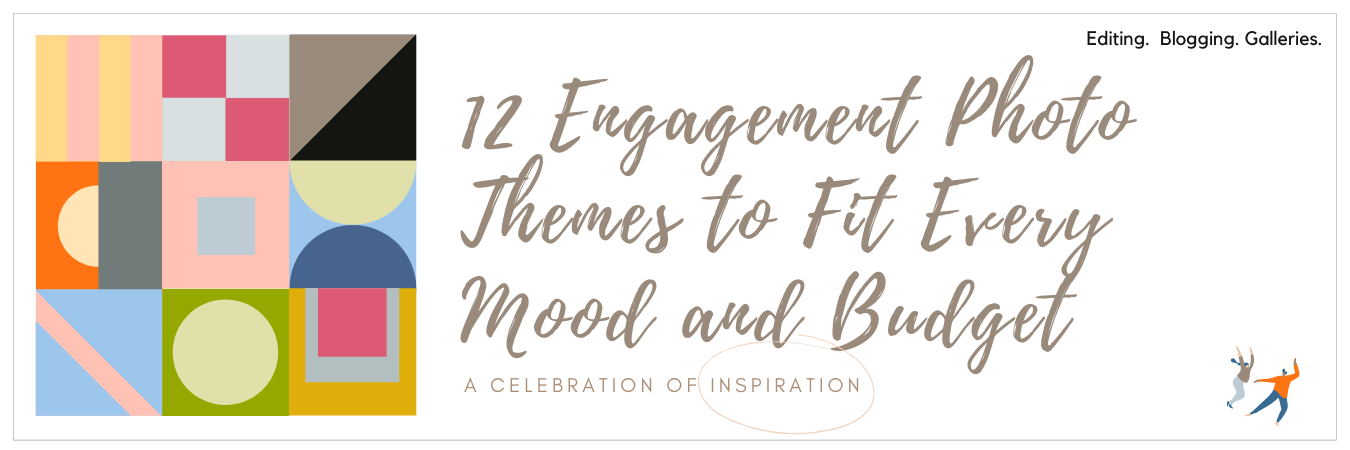 Infographic displaying 12 Engagement Photo Themes To Fit Every Mood and Budget