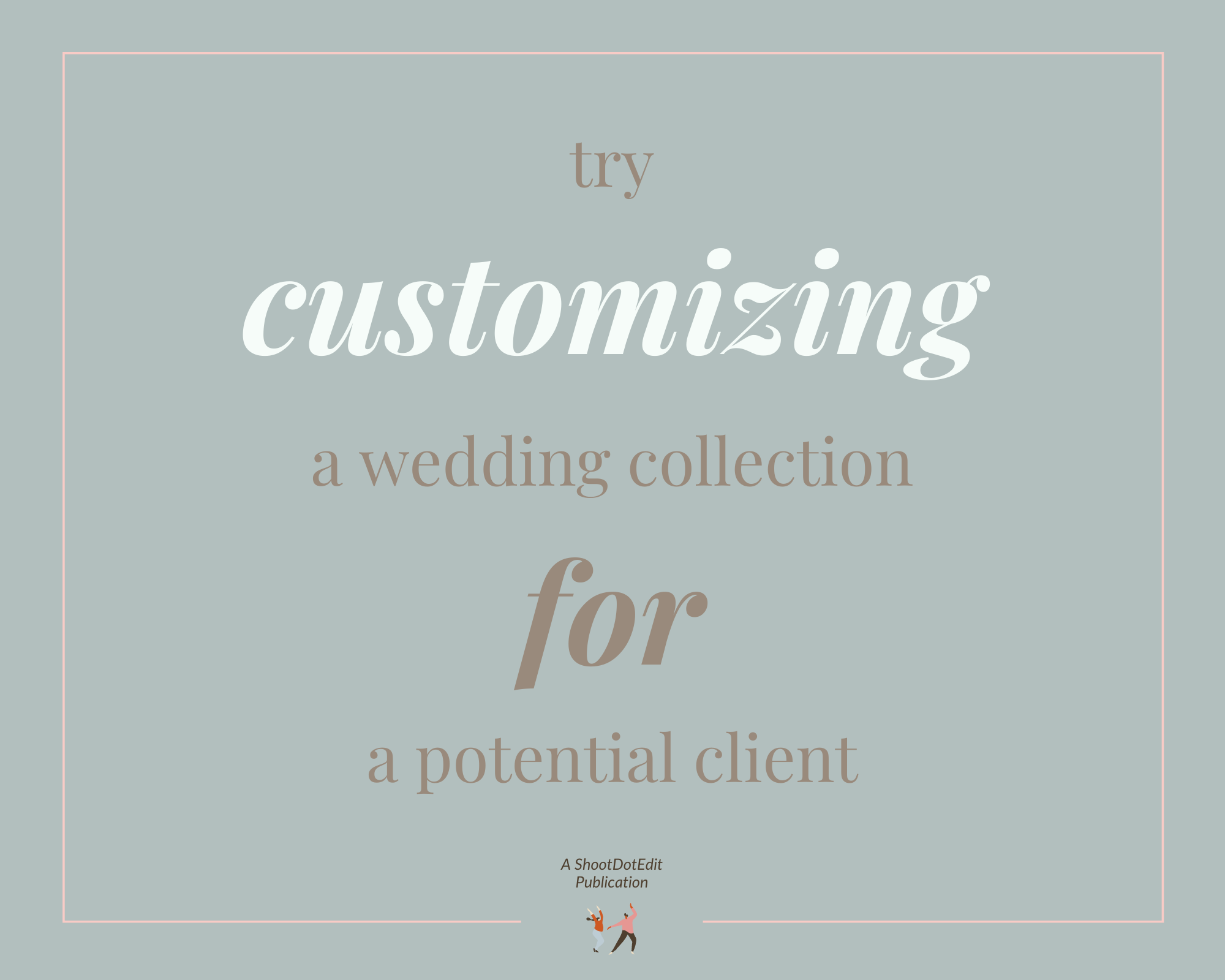 Infographic stating try customizing a wedding collection for a potential client