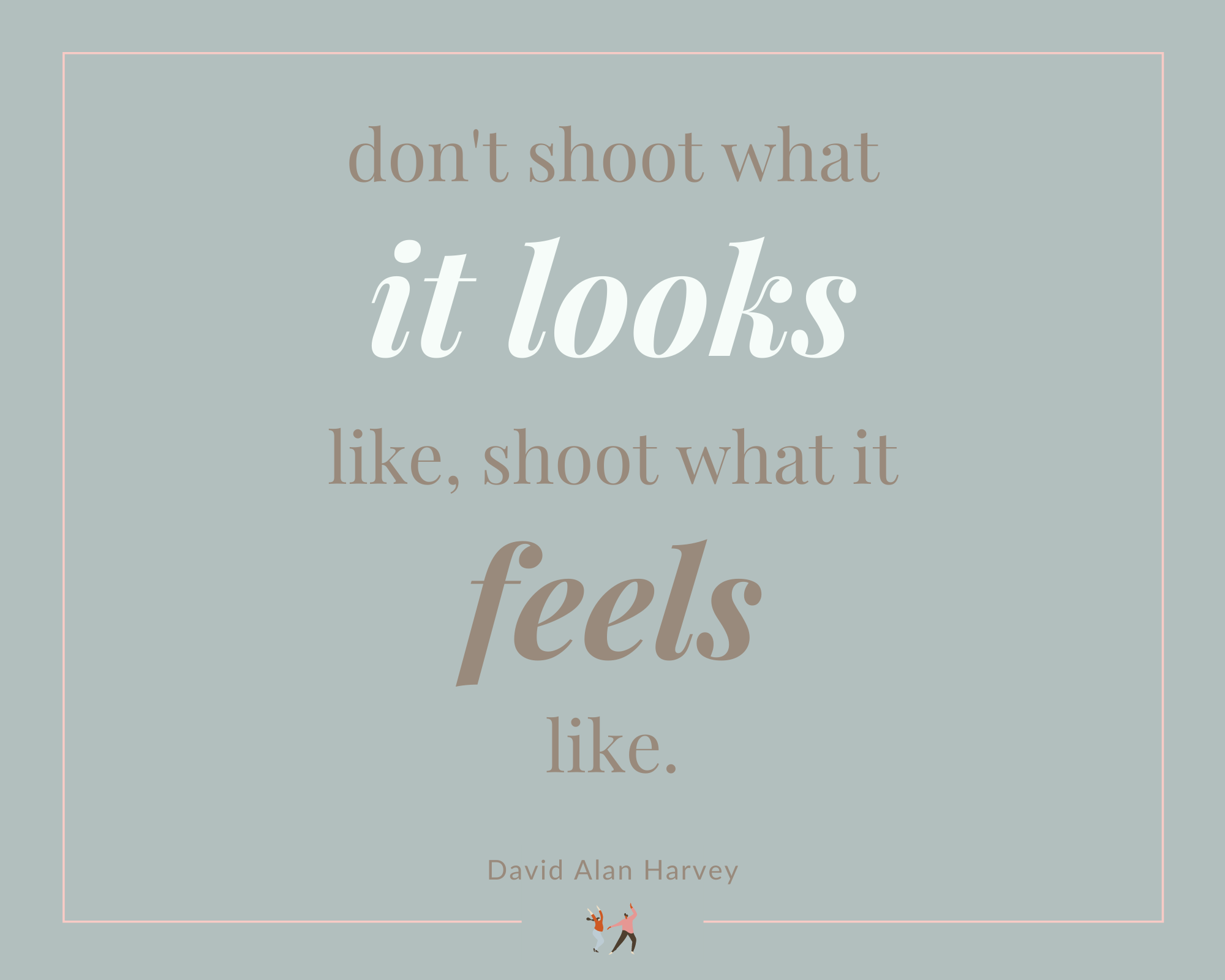 Infographic stating don't shoot what it looks like shoot what it feels like
