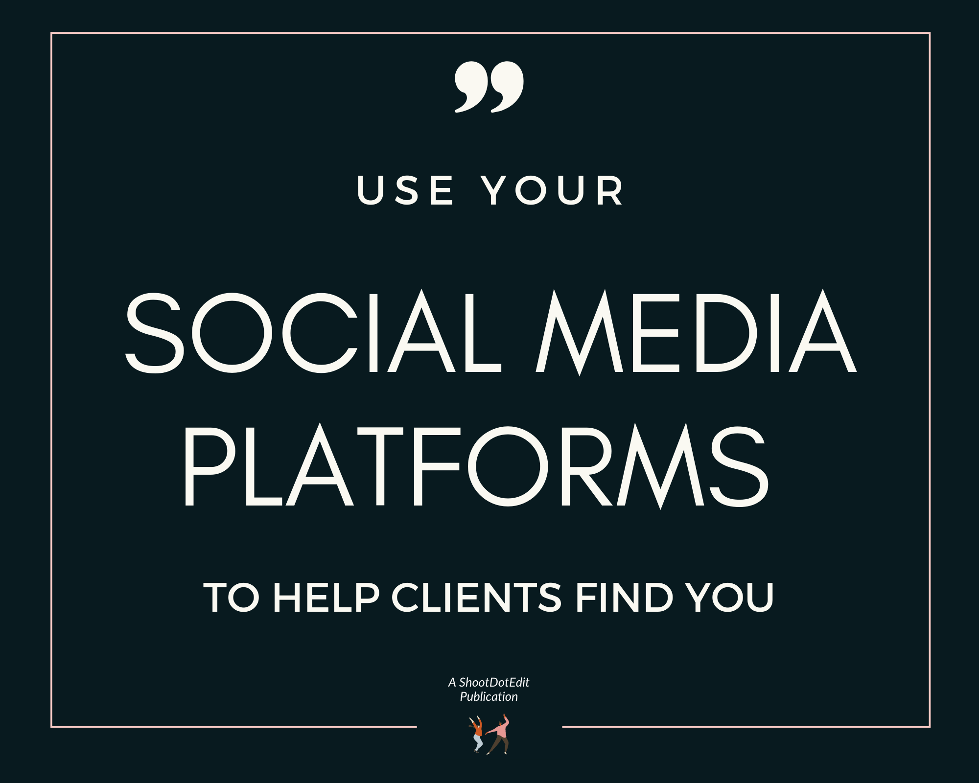 Infographic stating use your social media platforms to help clients find you