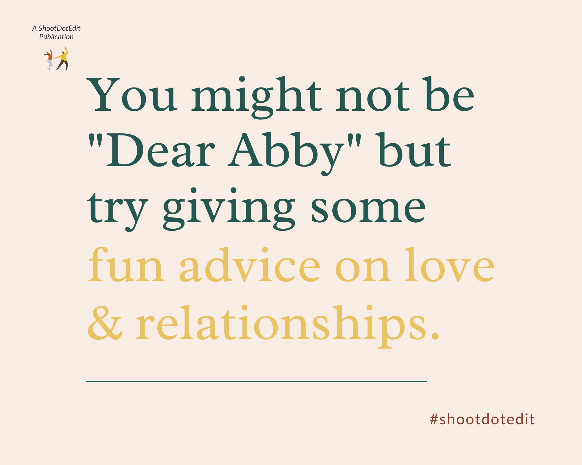 Infographic stating you might not be Dear Abby but try giving some fun advice on love and relationships