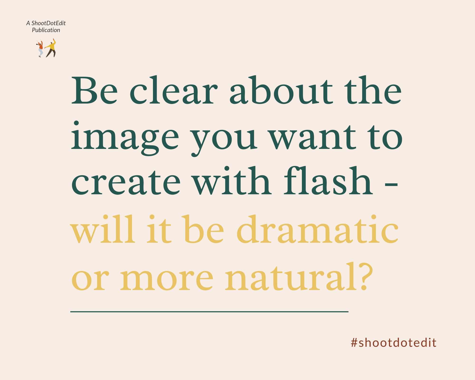 Infographic stating be clear about the image you want to create with flash will it be more dramatic or more natural