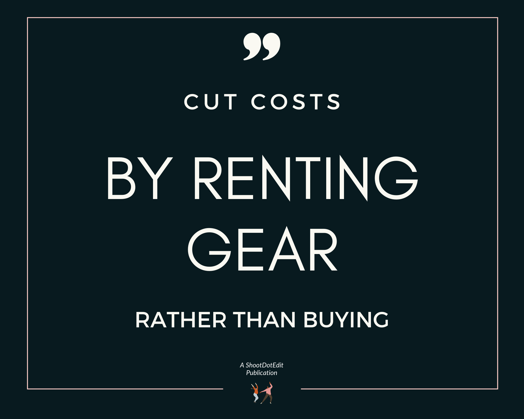 Infographic stating cut costs by renting gear rather than buying
