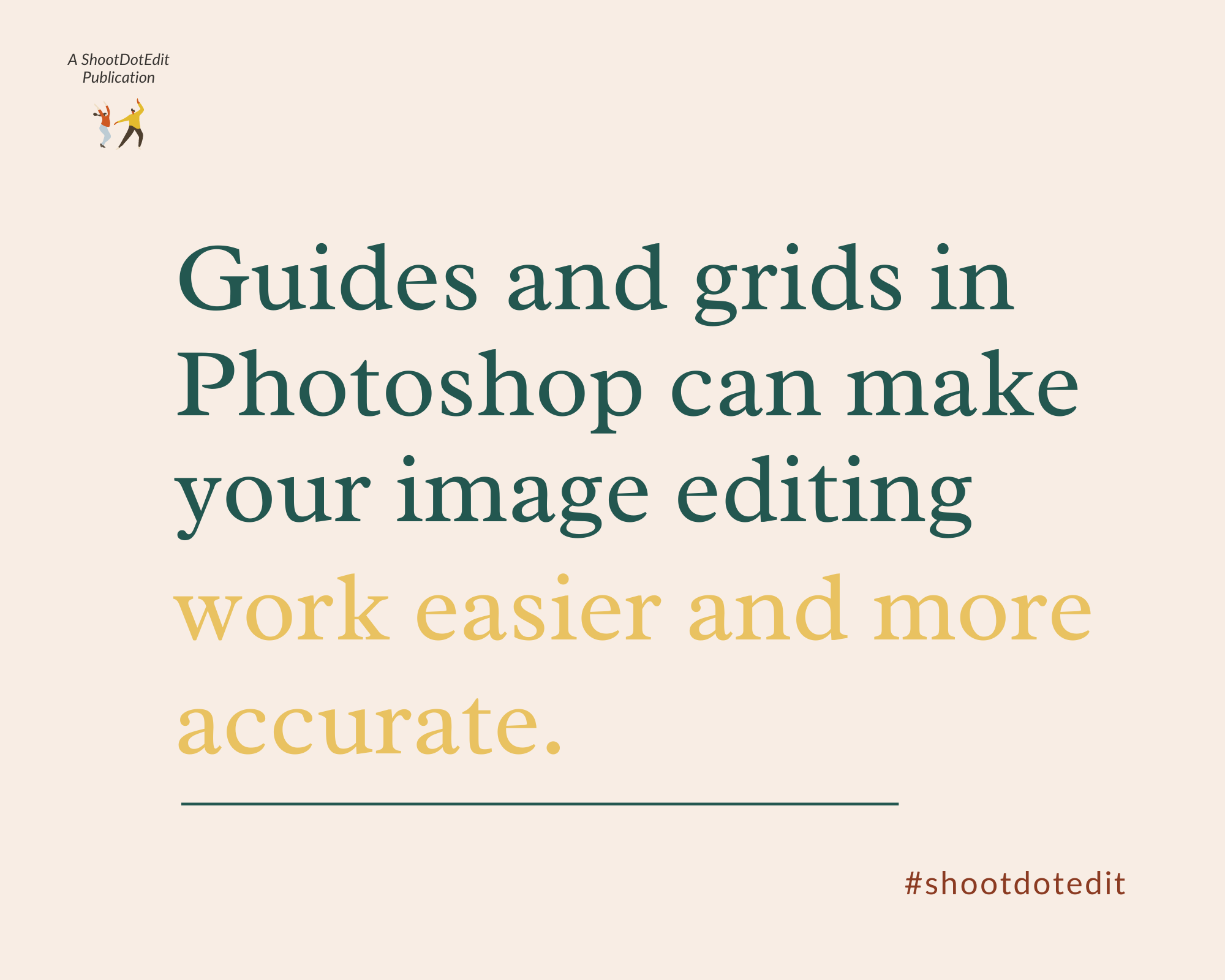 Infographic stating guides and grids in Photoshop can make your image editing work easier and more accurate