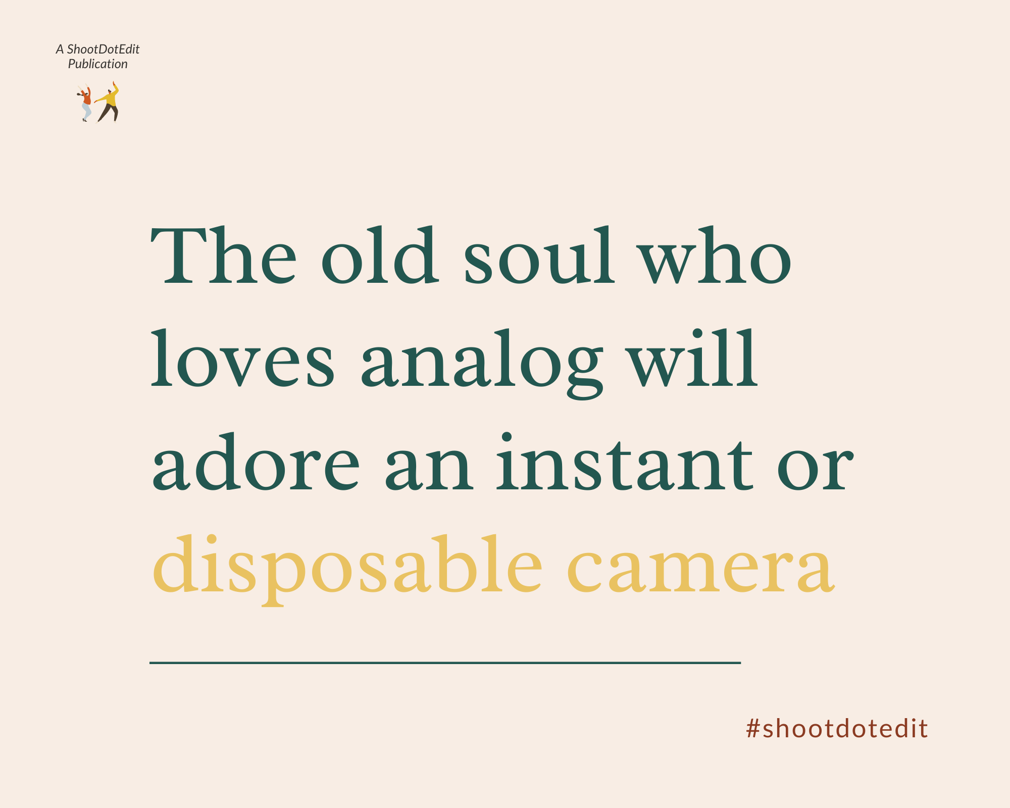 Infographic stating The old soul who loves analog will adore an instant or disposable camera