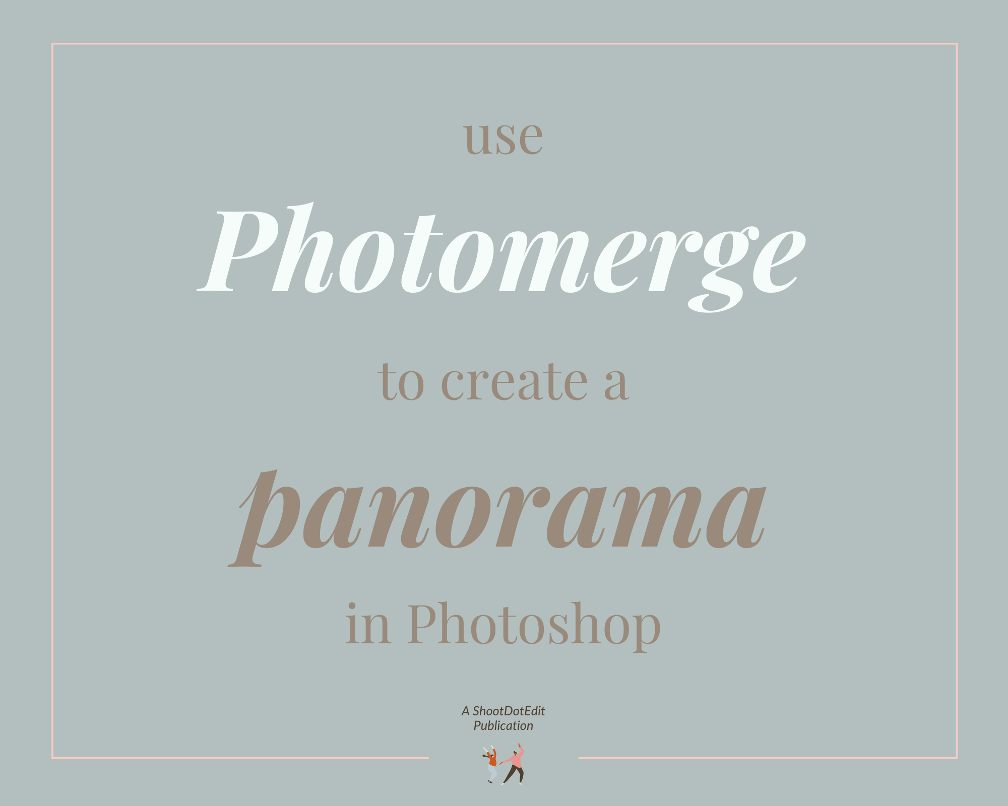Infographic stating use photomerge to create a panorama in Photoshop