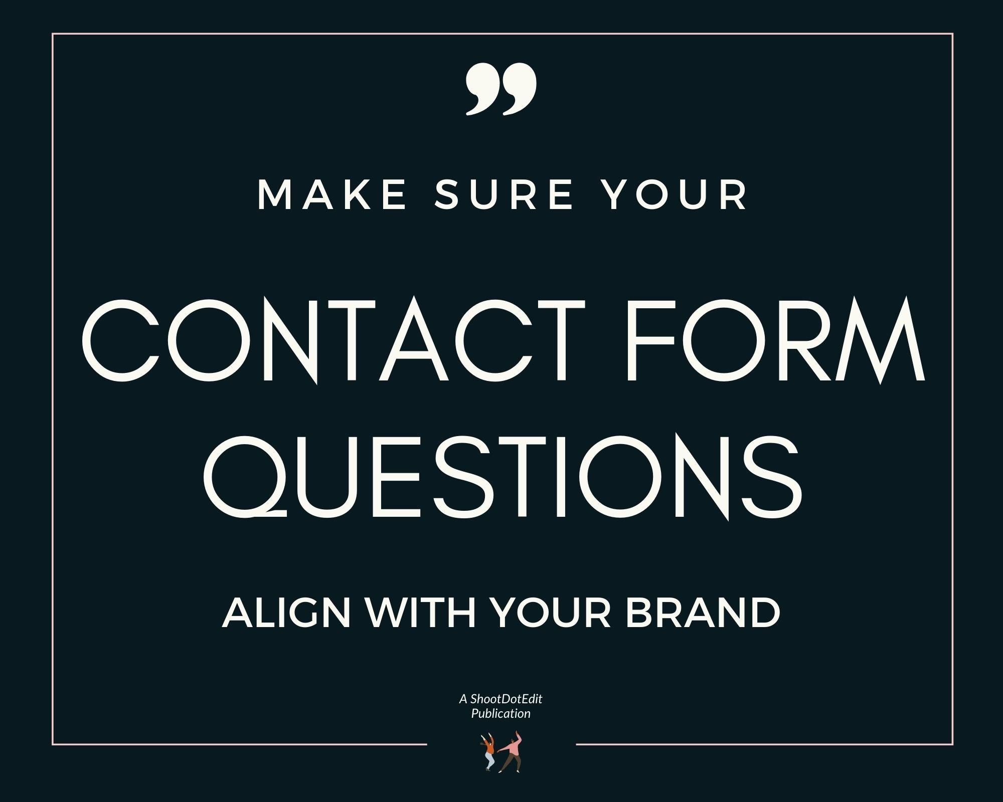 Infographic stating make sure your contact form questions align with your brand