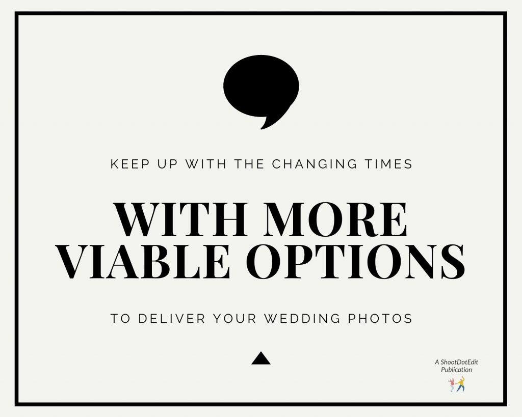 Infographic stating keep up with the changing times with more viable options to deliver your wedding photos