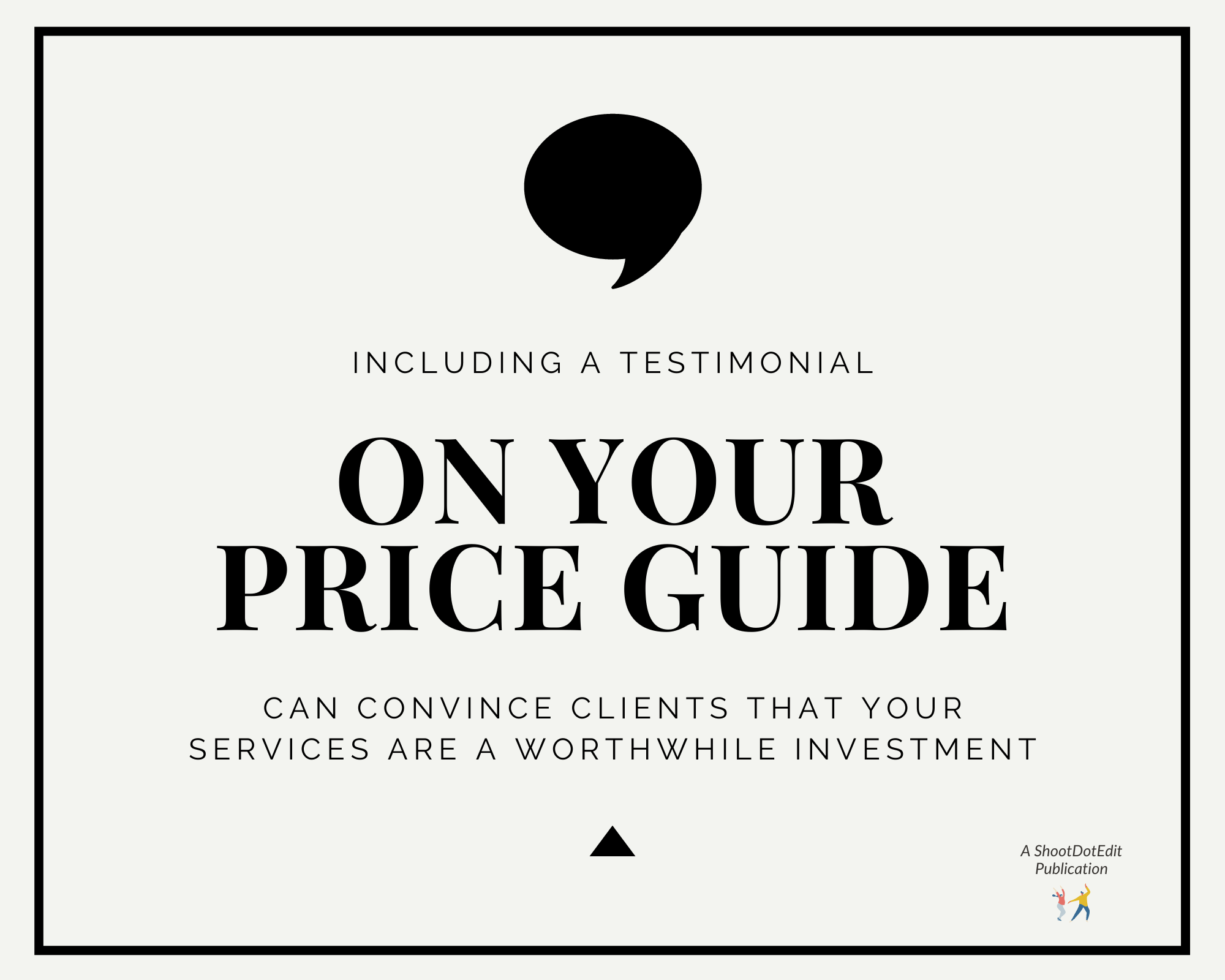 Infographic including a testimonial on your price guide can convince clients that your services are a worthwhile investment