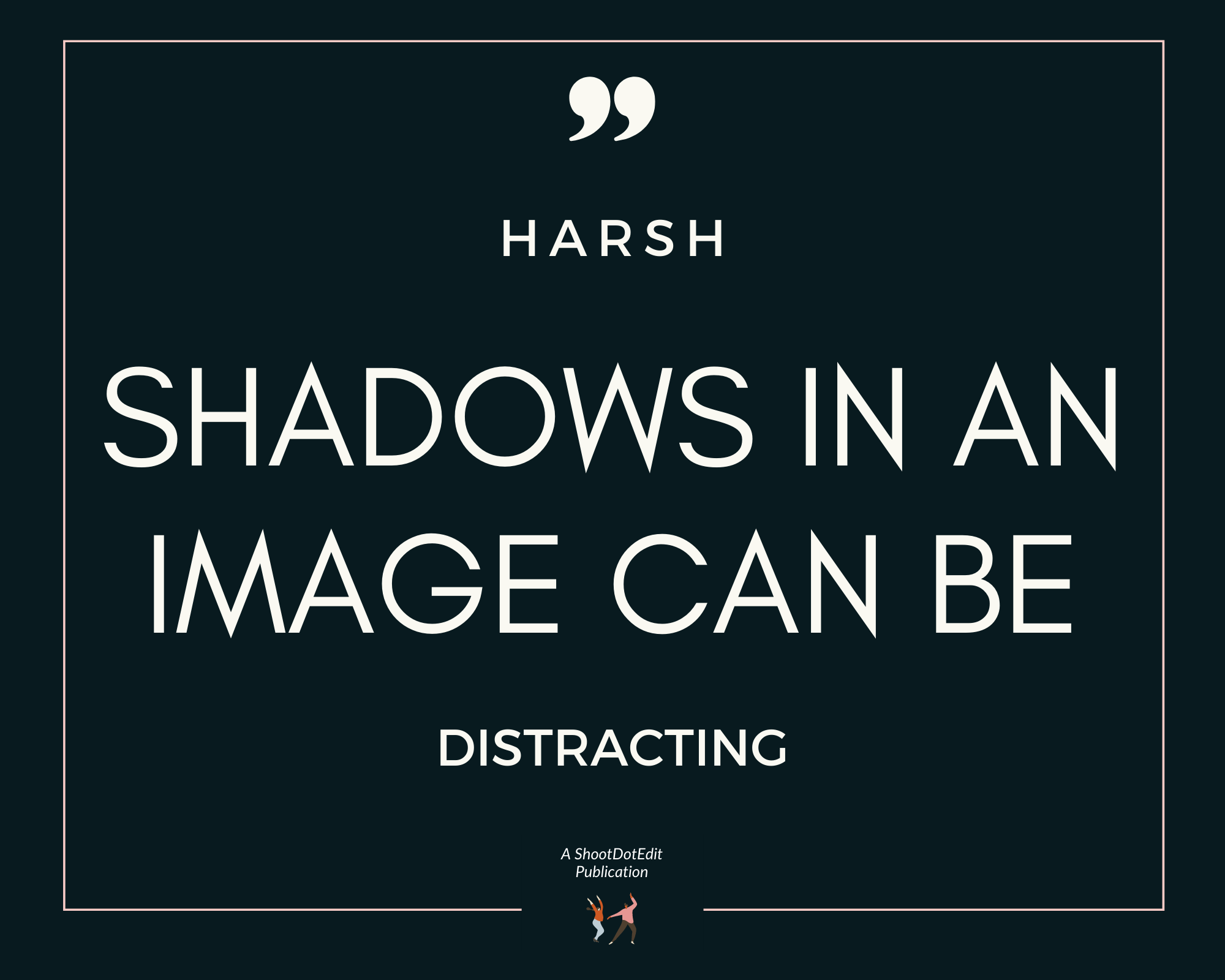 Infographic stating harsh shadows in an image can be distracting