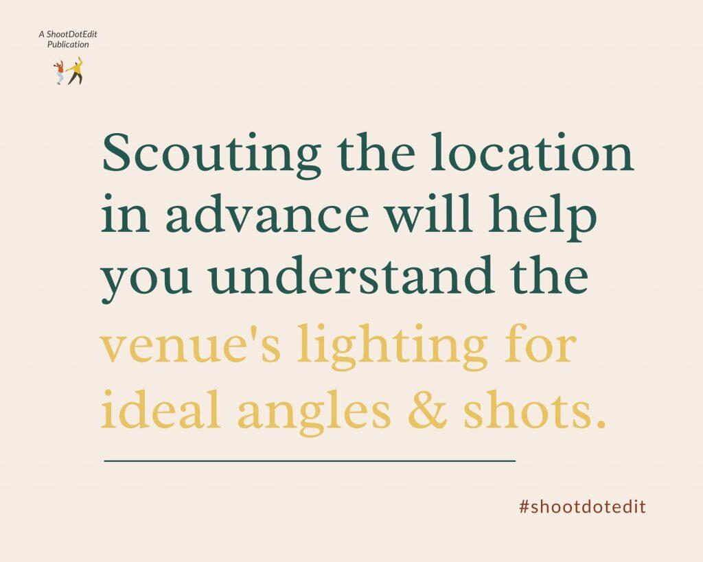 Infographic stating scouting the location in advance will help you understand the venue's lighting for ideal angles and shots