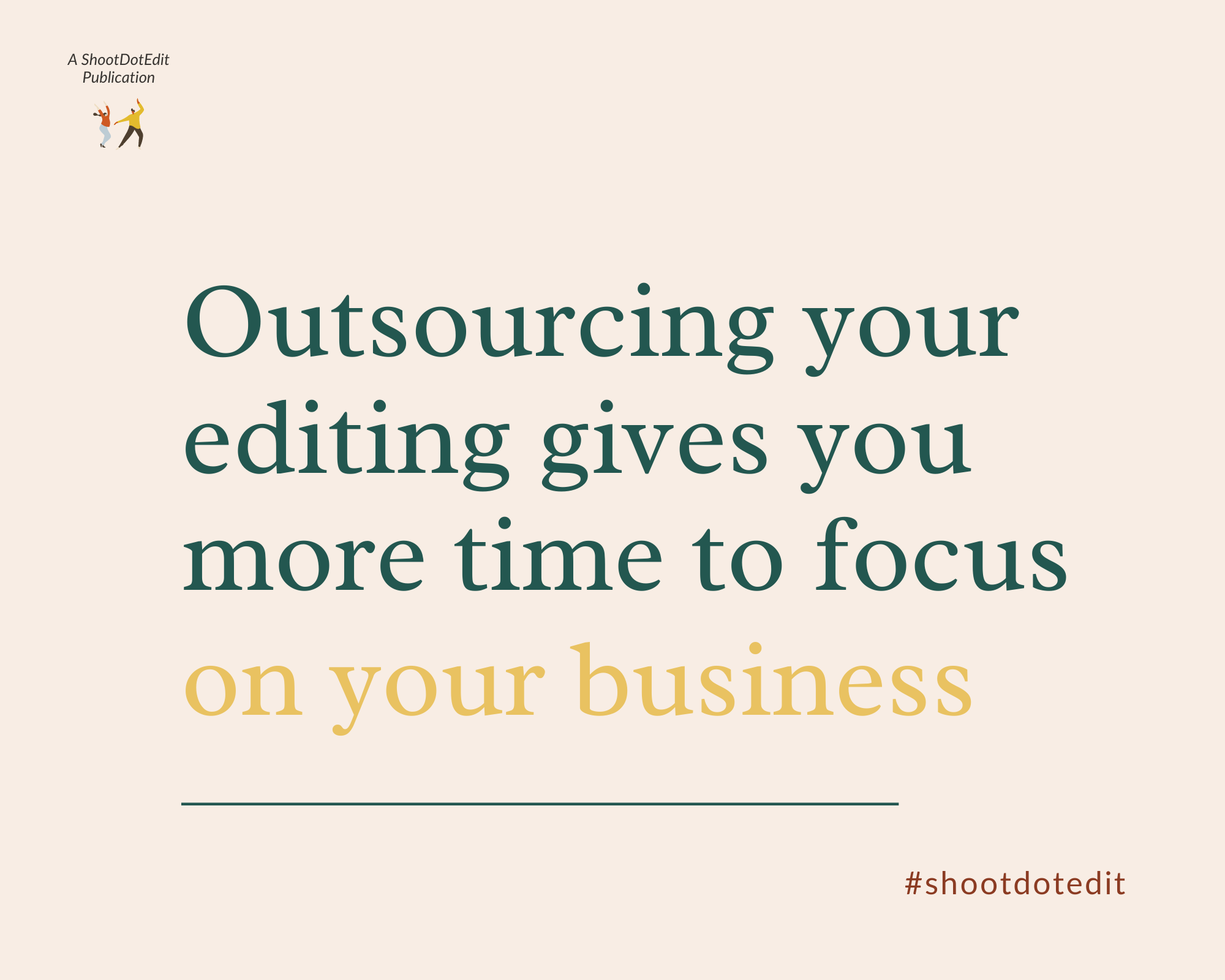 Infographics stating outsourcing your editing to a professional photo editing service gives you more time to focus on your business