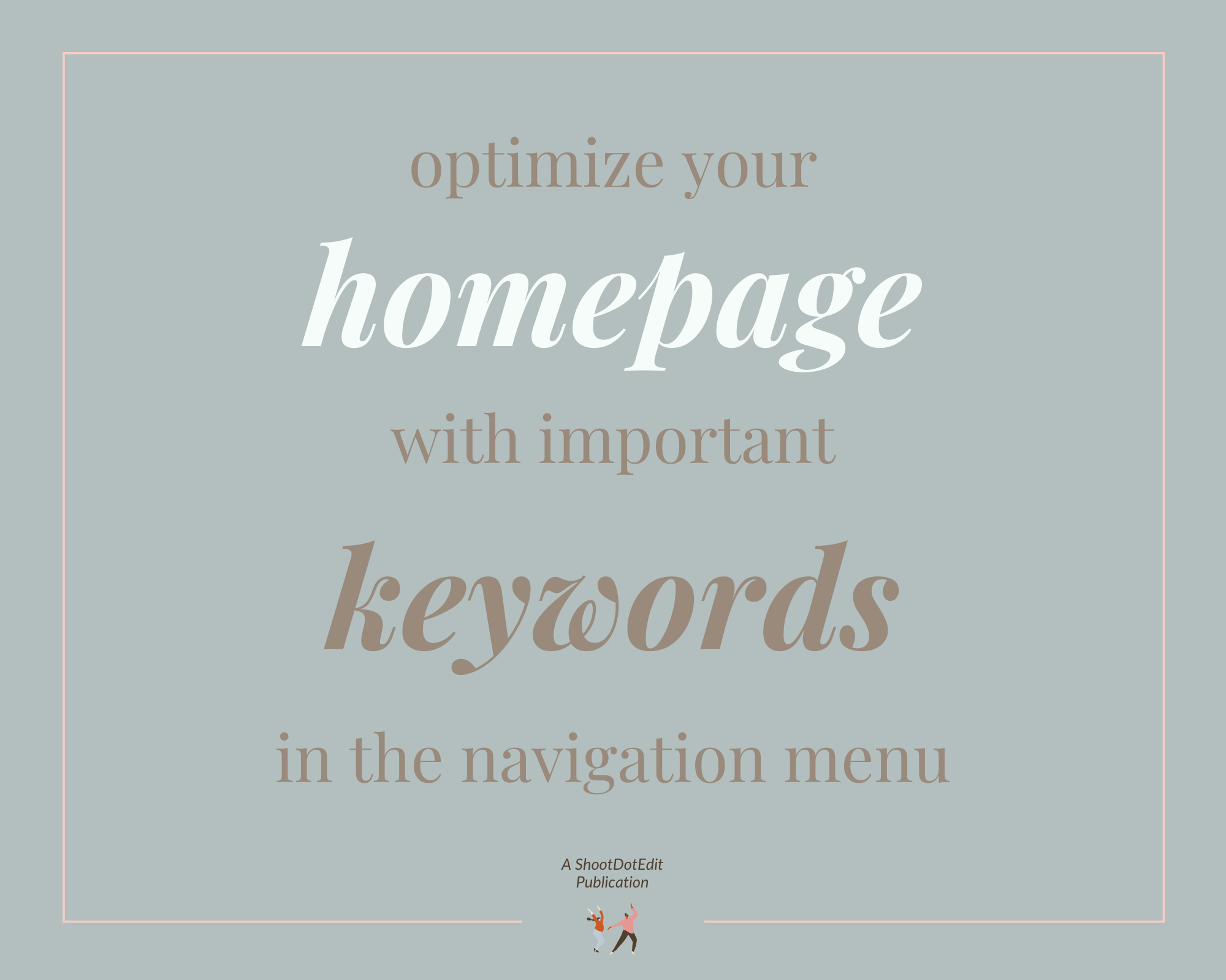 Infographic stating optimize your homepage with important keywords in the navigation menu