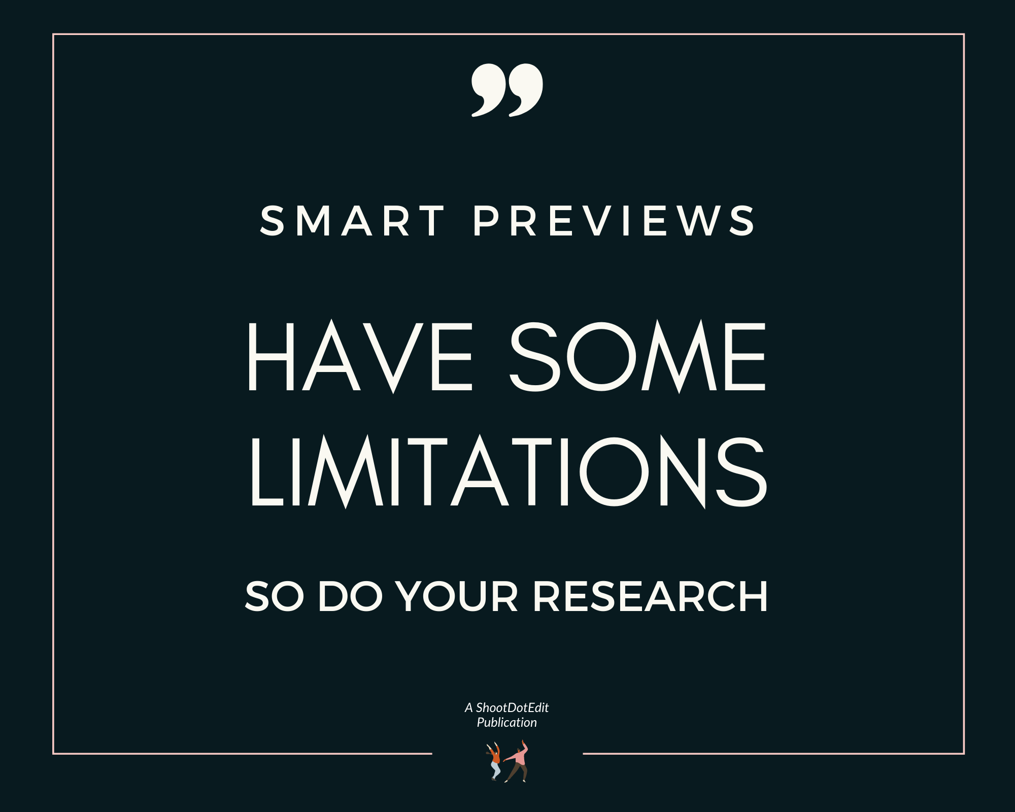 Infographic stating smart previews have some limitations so do your research