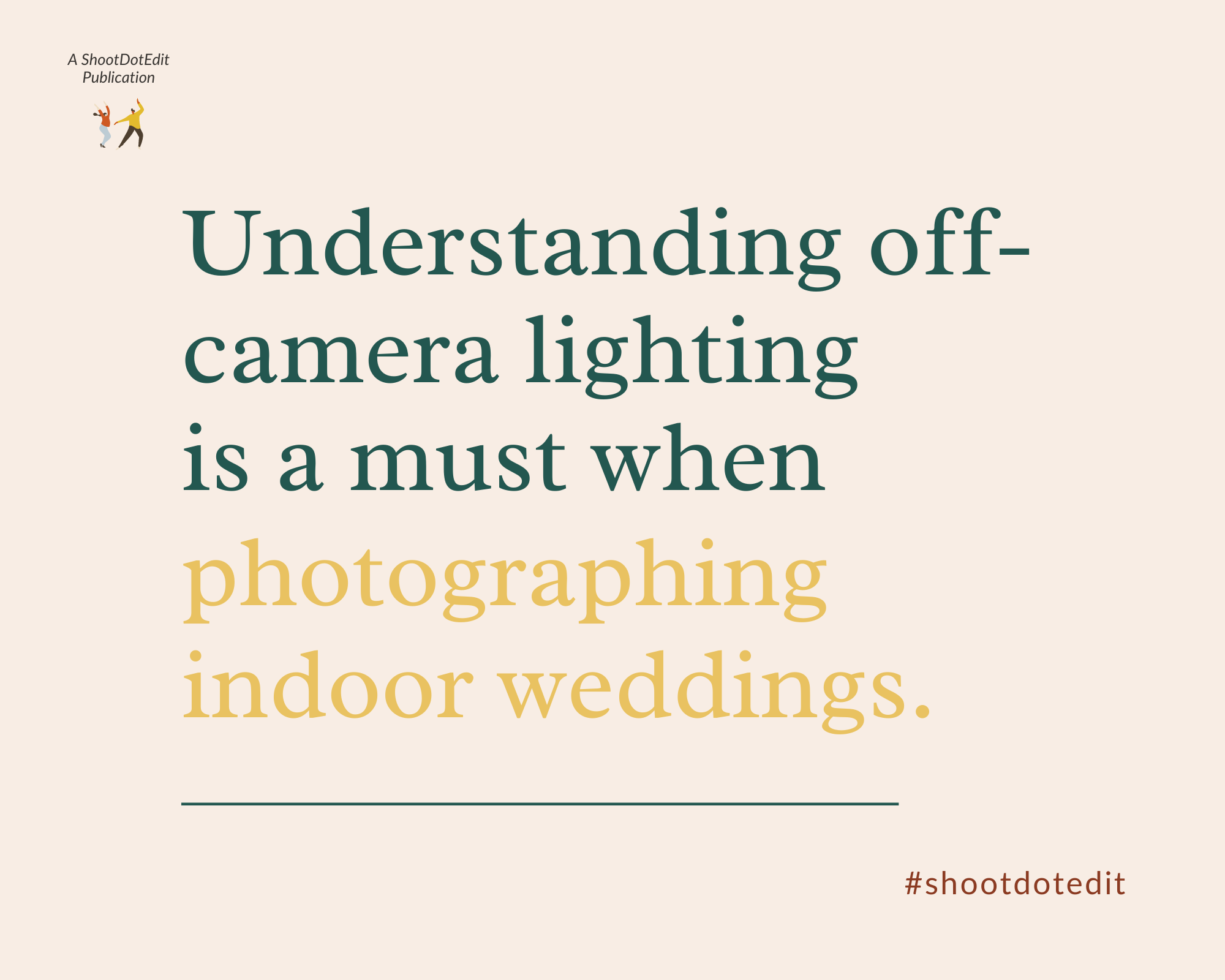 Infographic stating understanding off camera lighting is a must when photographing indoor weddings