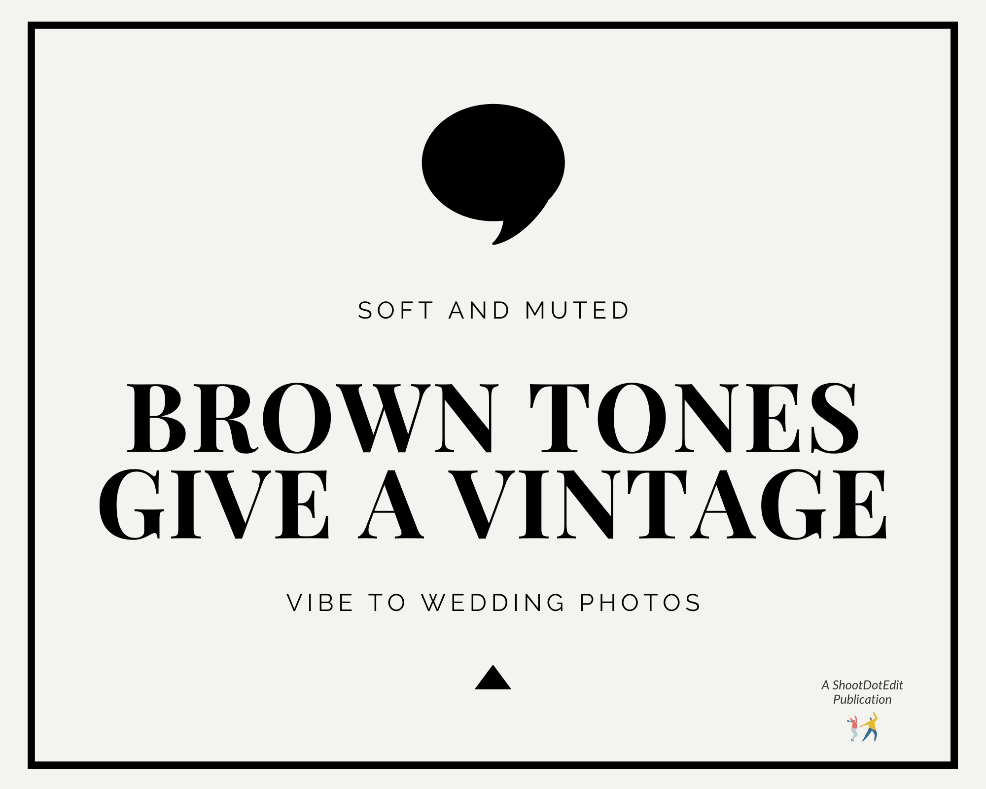 Infographic stating soft and muted brown tones give a vintage vibe to wedding photos