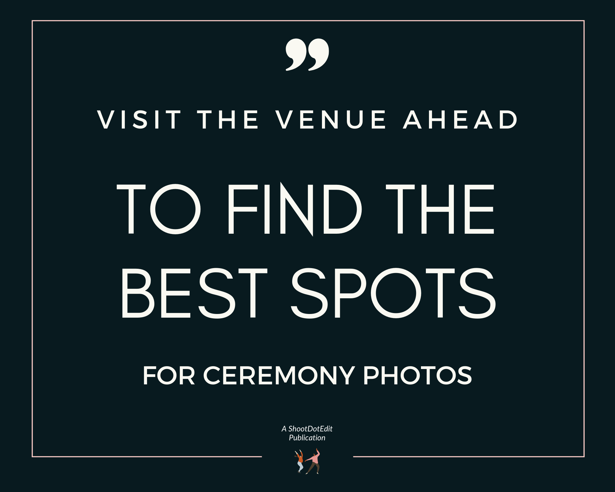 Infographics stating visit the venue ahead to find the best spots for ceremony photos