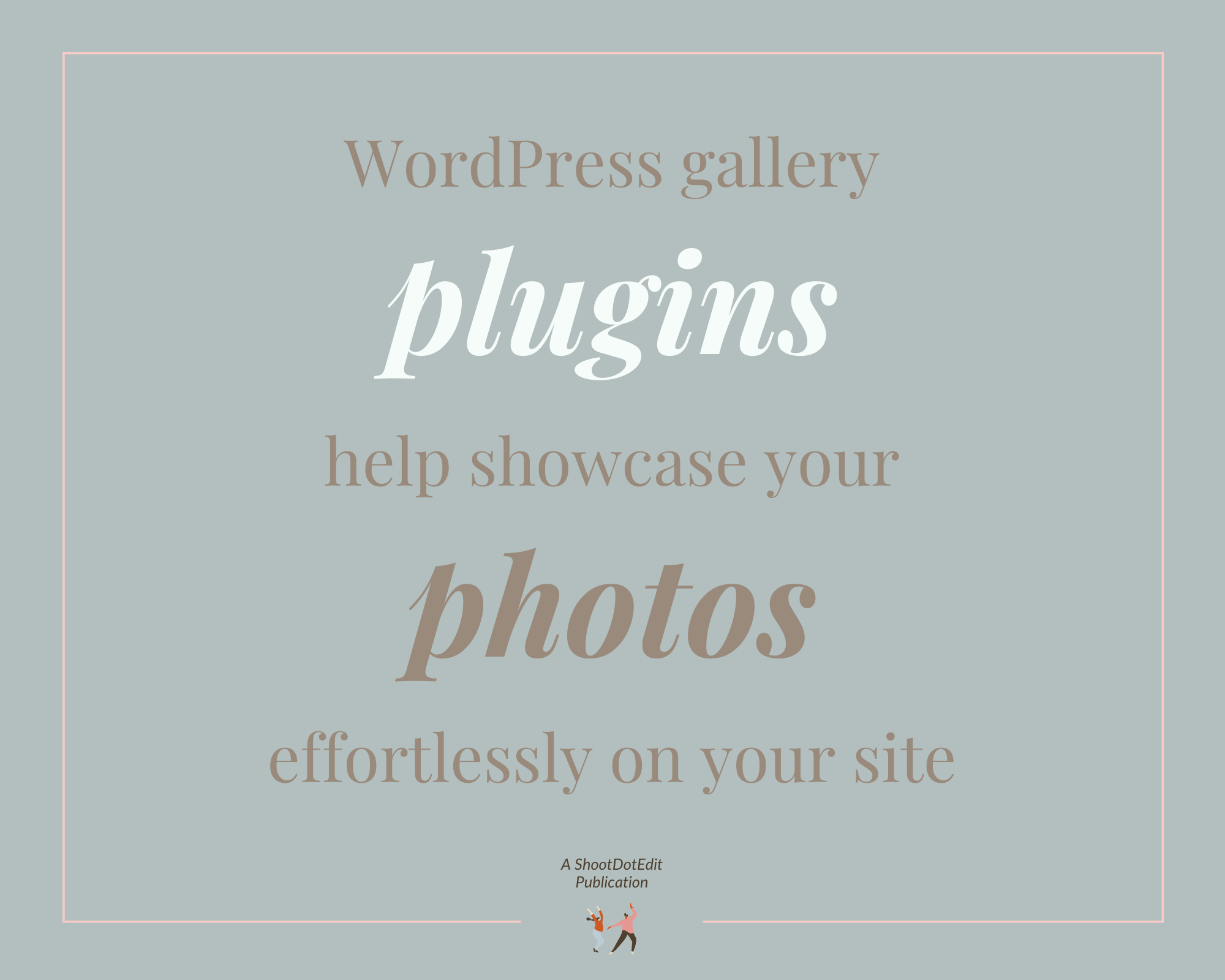 WordPress gallery plugins helps showcase your photos effortlessly on your site