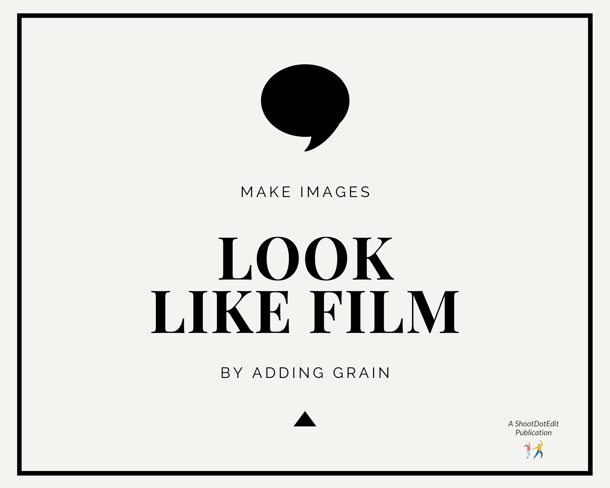 Infographic stating make images look like film by adding grain