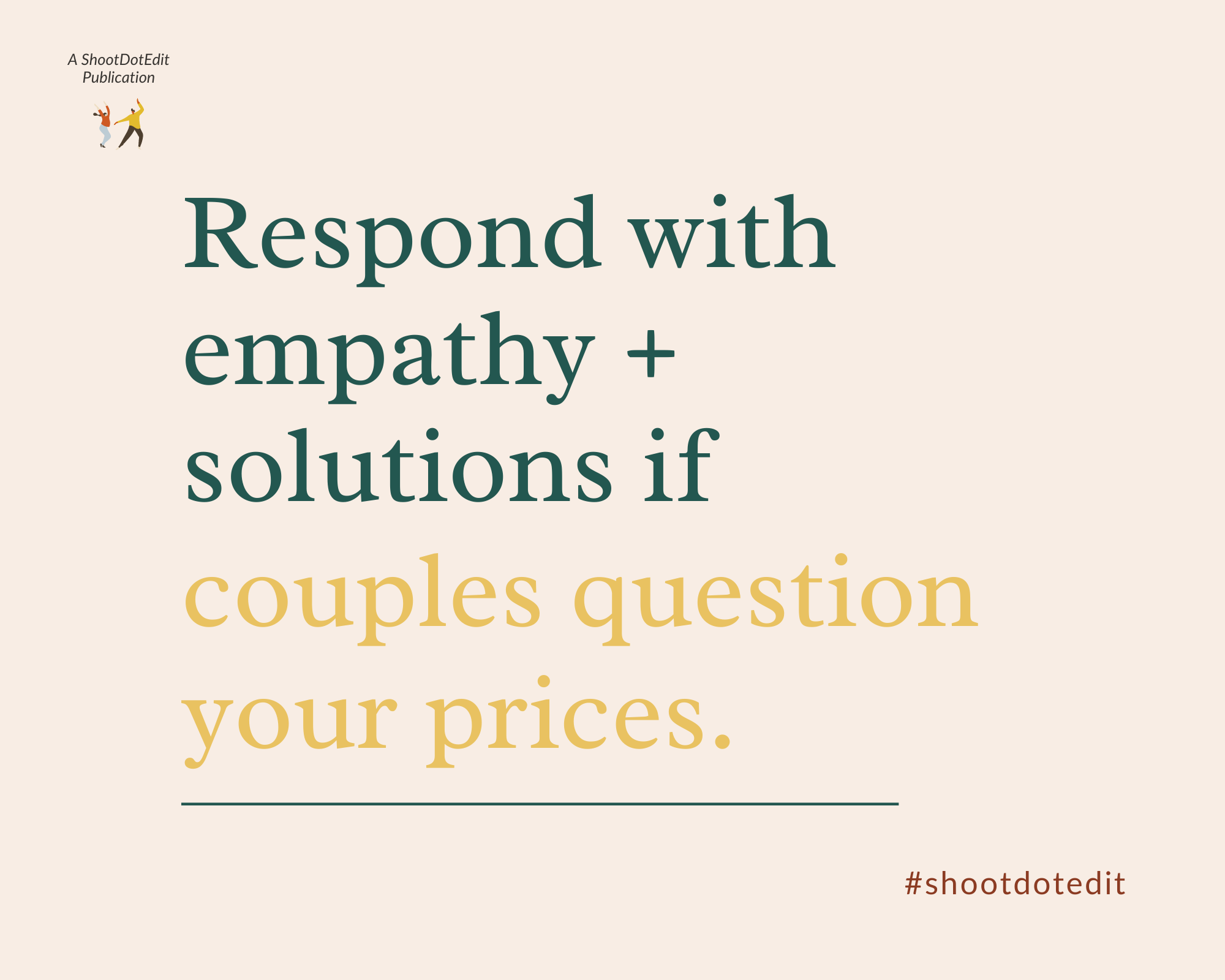 Infographic stating respond with empathy and solution if couples question your prices